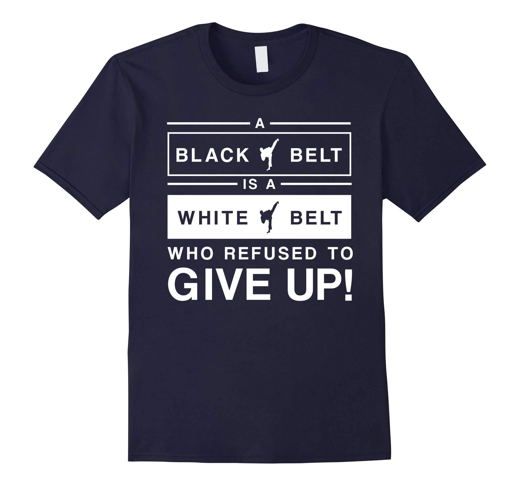 A Black Belt Is A White Belt Who Refused To Give Up T-Shirt-RT