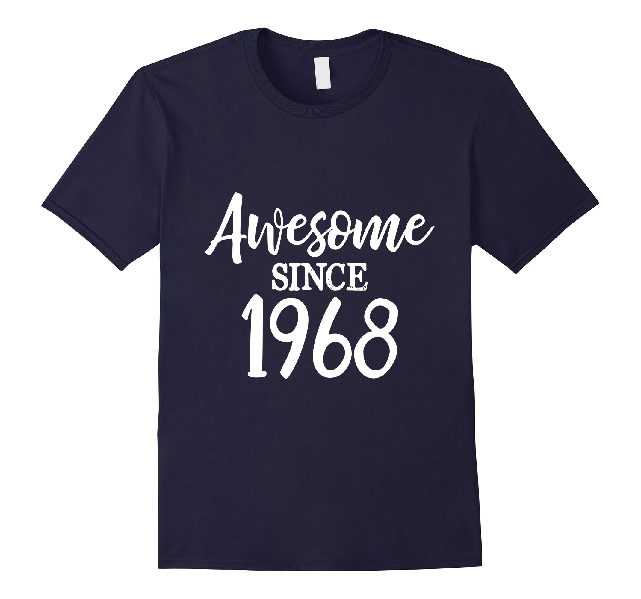 Awesome Since 1968 Happy Shirt 50th Birthday Men Women Gift-RT