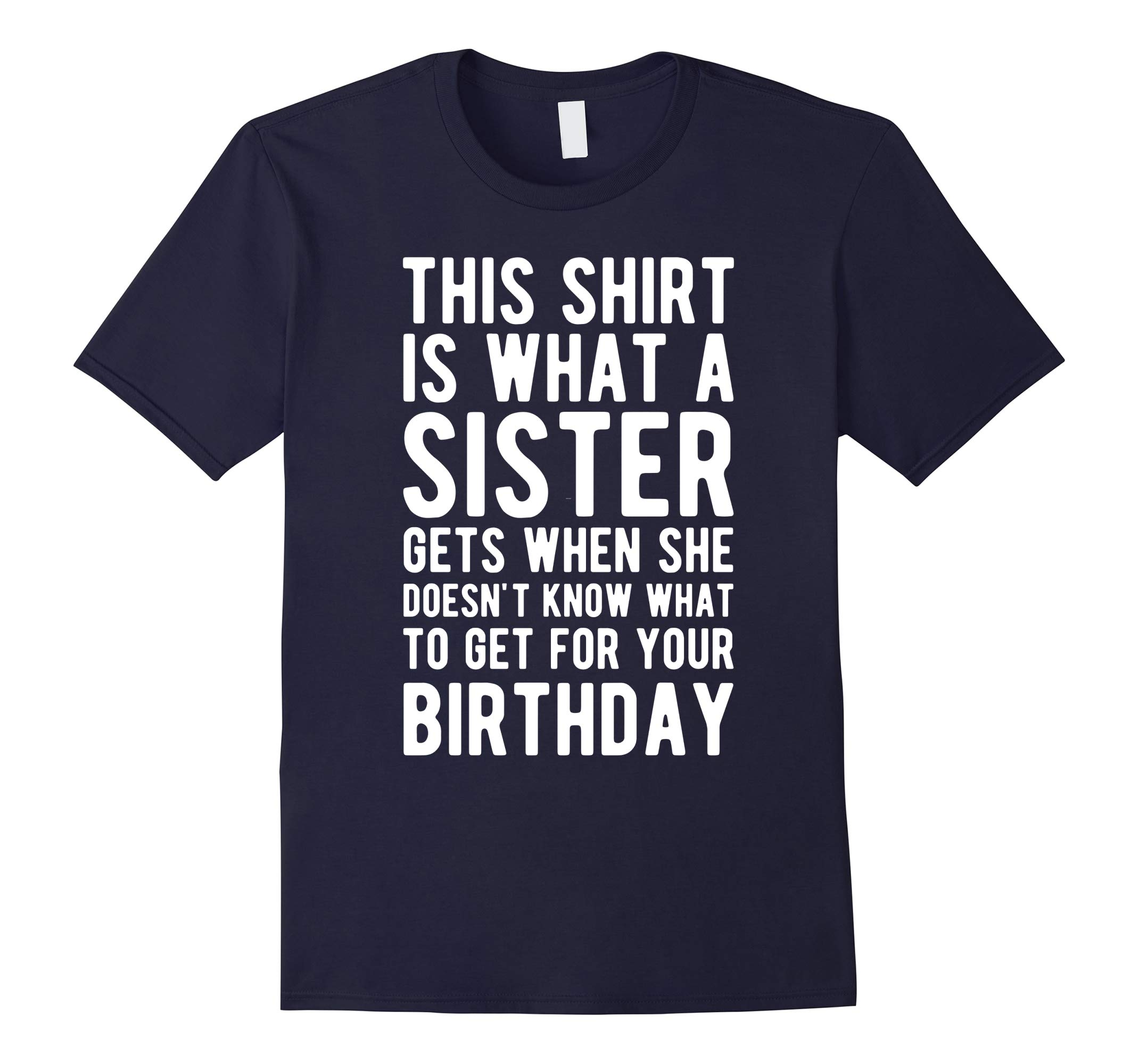 Birthday Gift for Brother from Sister T Shirt-RT