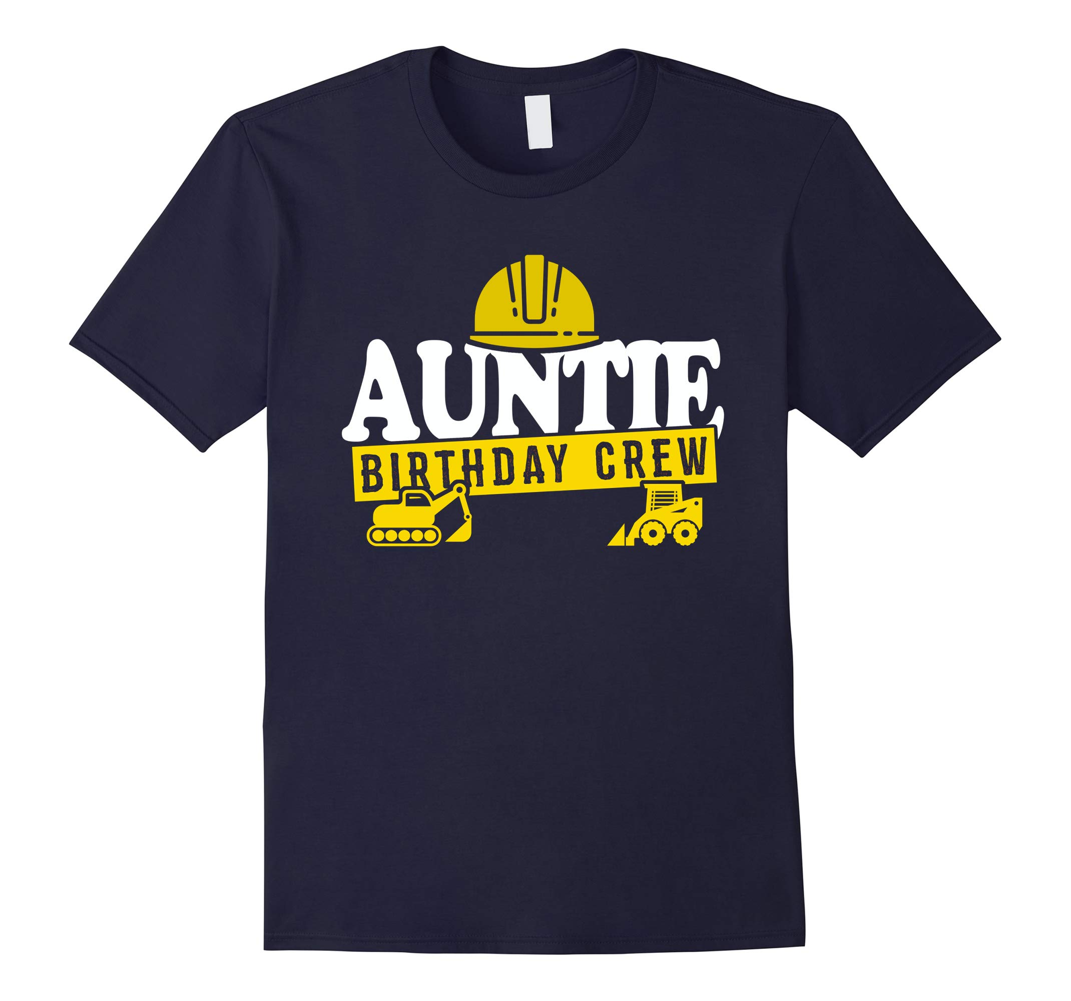 Auntie Birthday Crew T-Shirt Construction Theme Bday Party-RT