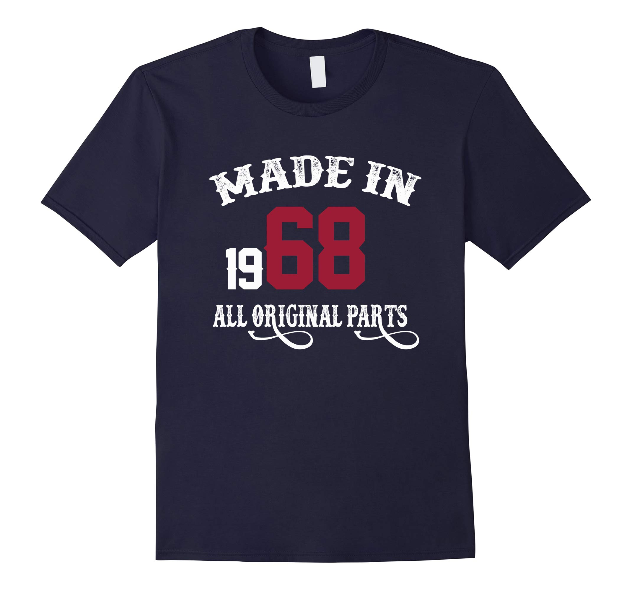 50th Birthday Gift T-Shirt Made In 1968 All Original Parts-RT