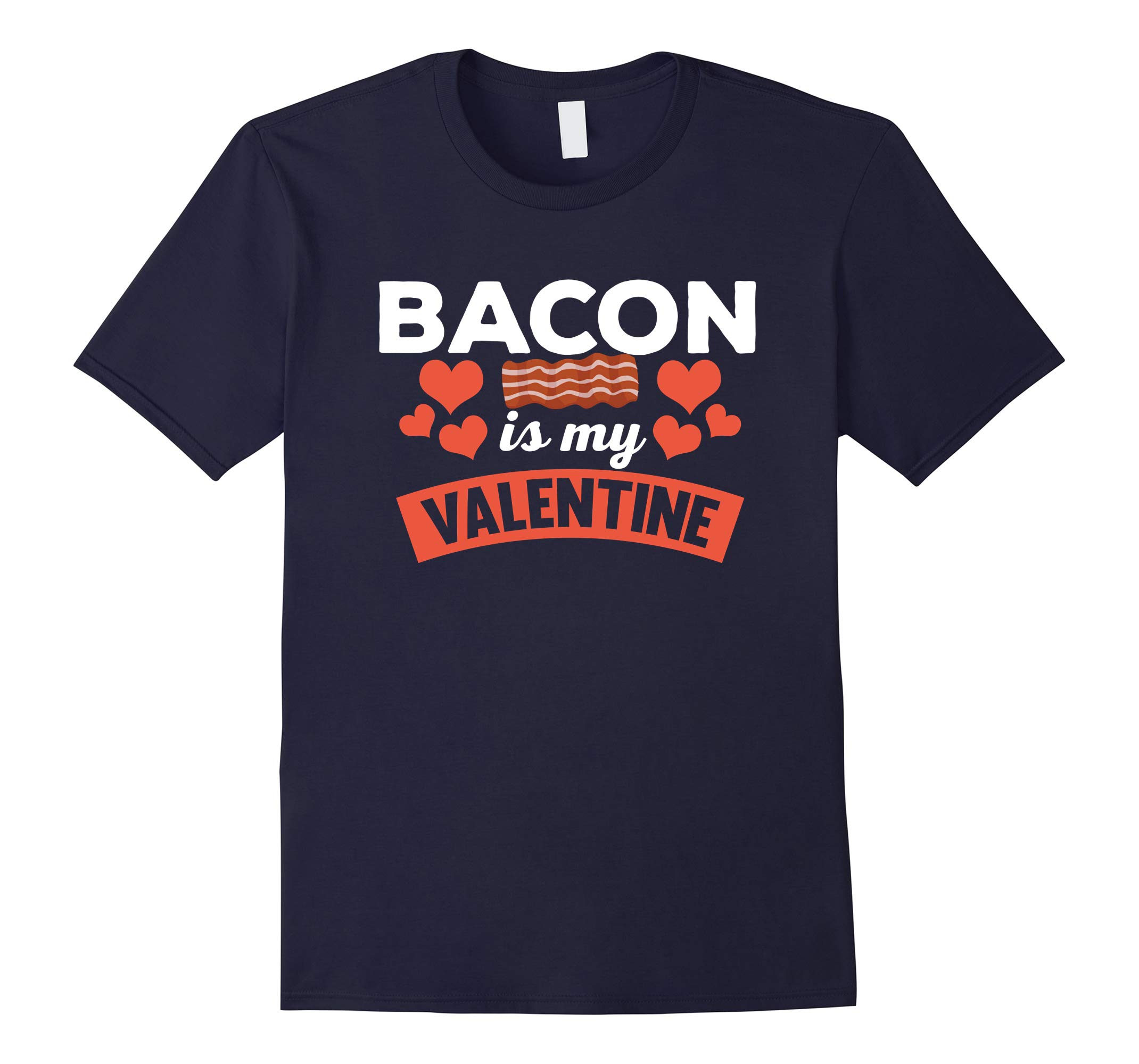 Bacon Is My Valentine T-Shirt Single Anti-Valentines 2018-RT