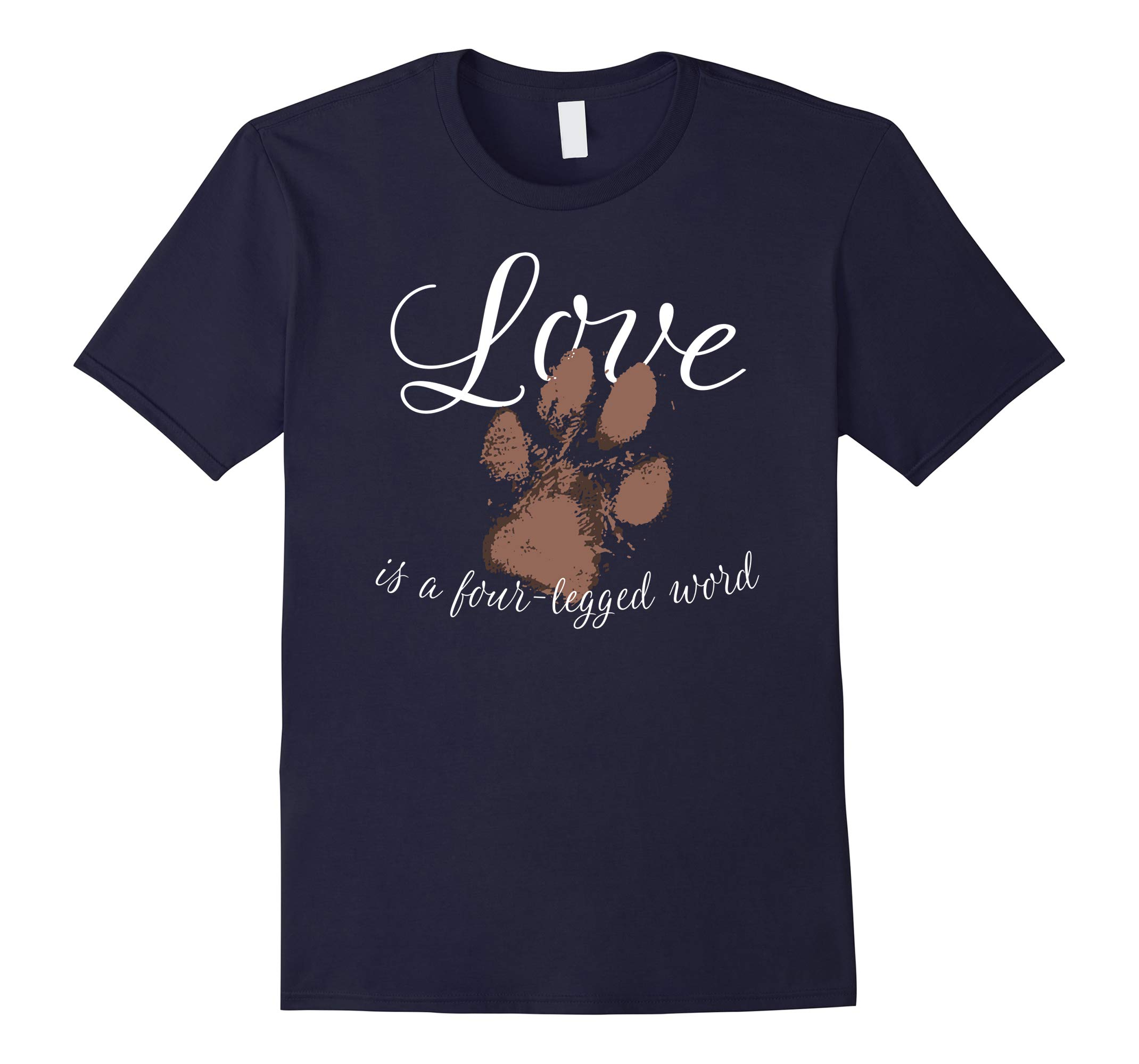 Love is a four-legged word T-Shirt-RT