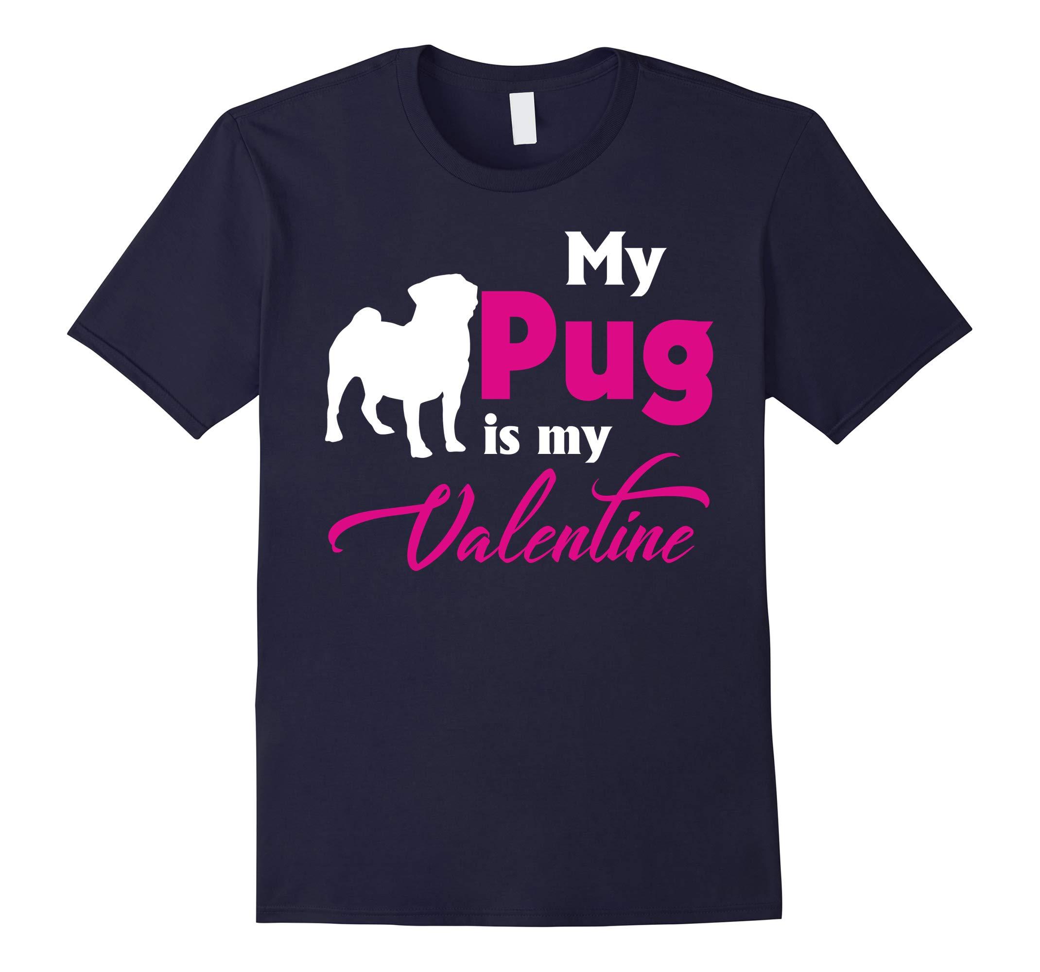 Valentine's Day Gift My Pug Is My Valentine T Shirt-RT