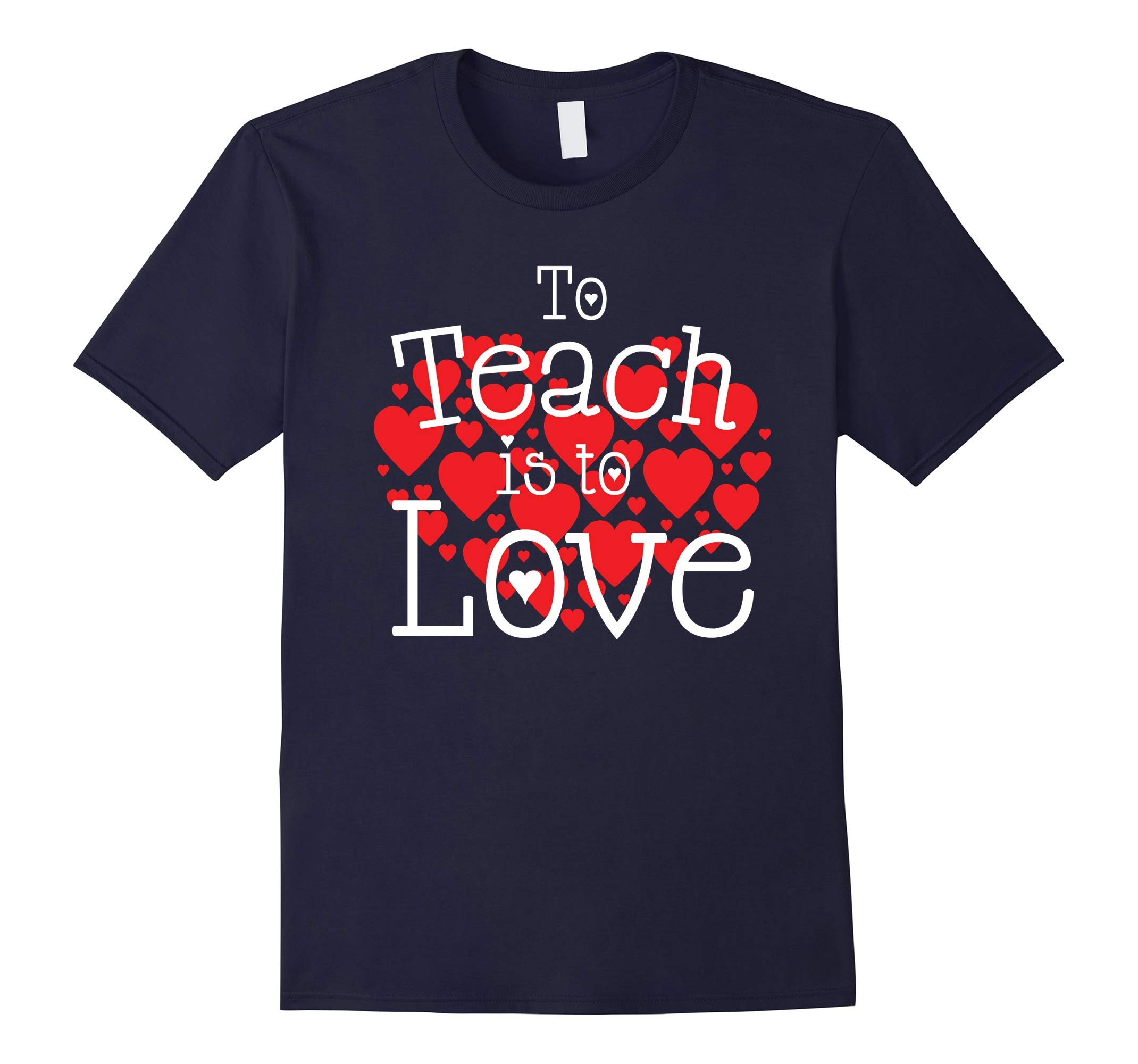 'To Teach is to Love' Cute Valentine's Day Teaching Shirt-RT