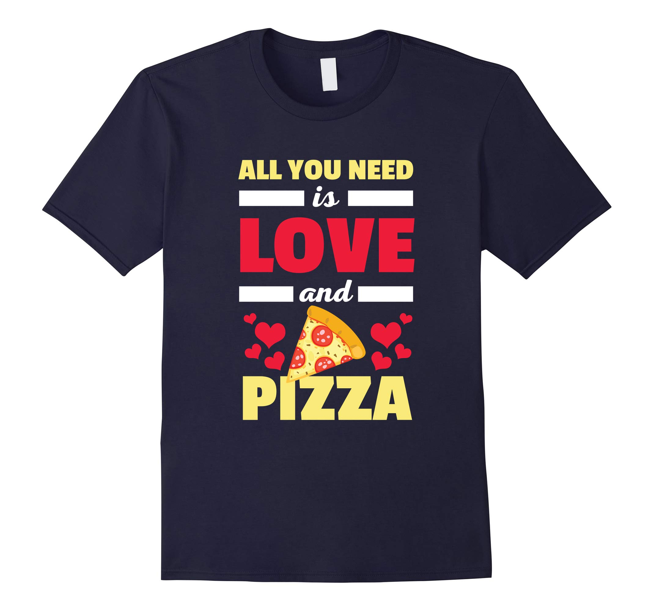 All You Need Is Love And Pizza Funny Valentines T Shirt-RT