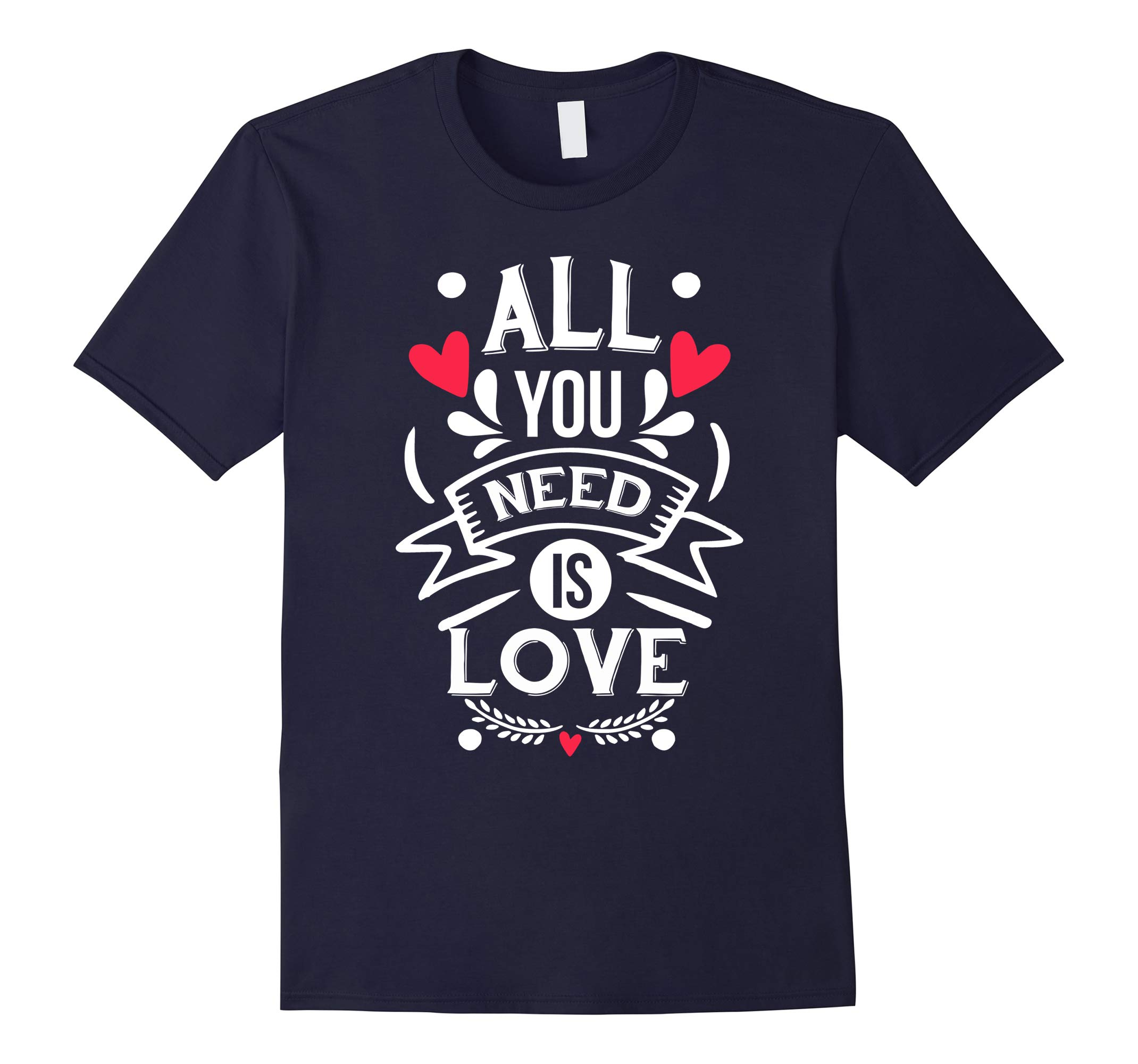 All you Need is Love t-shirt Valentine's Love Day-RT