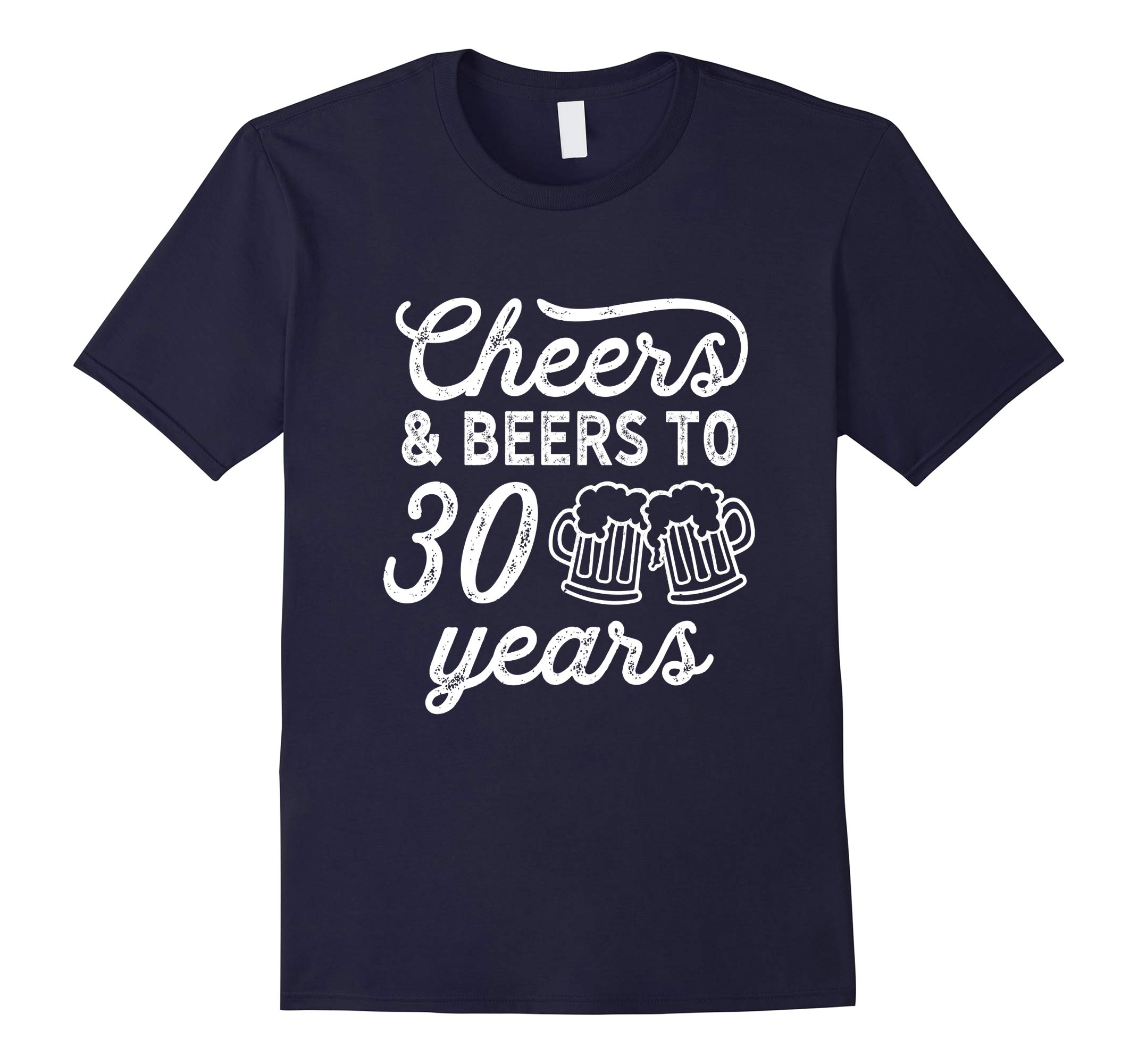 Cheers and Beers to 30 Years Thirty Birthday Shirt Gift Idea-RT