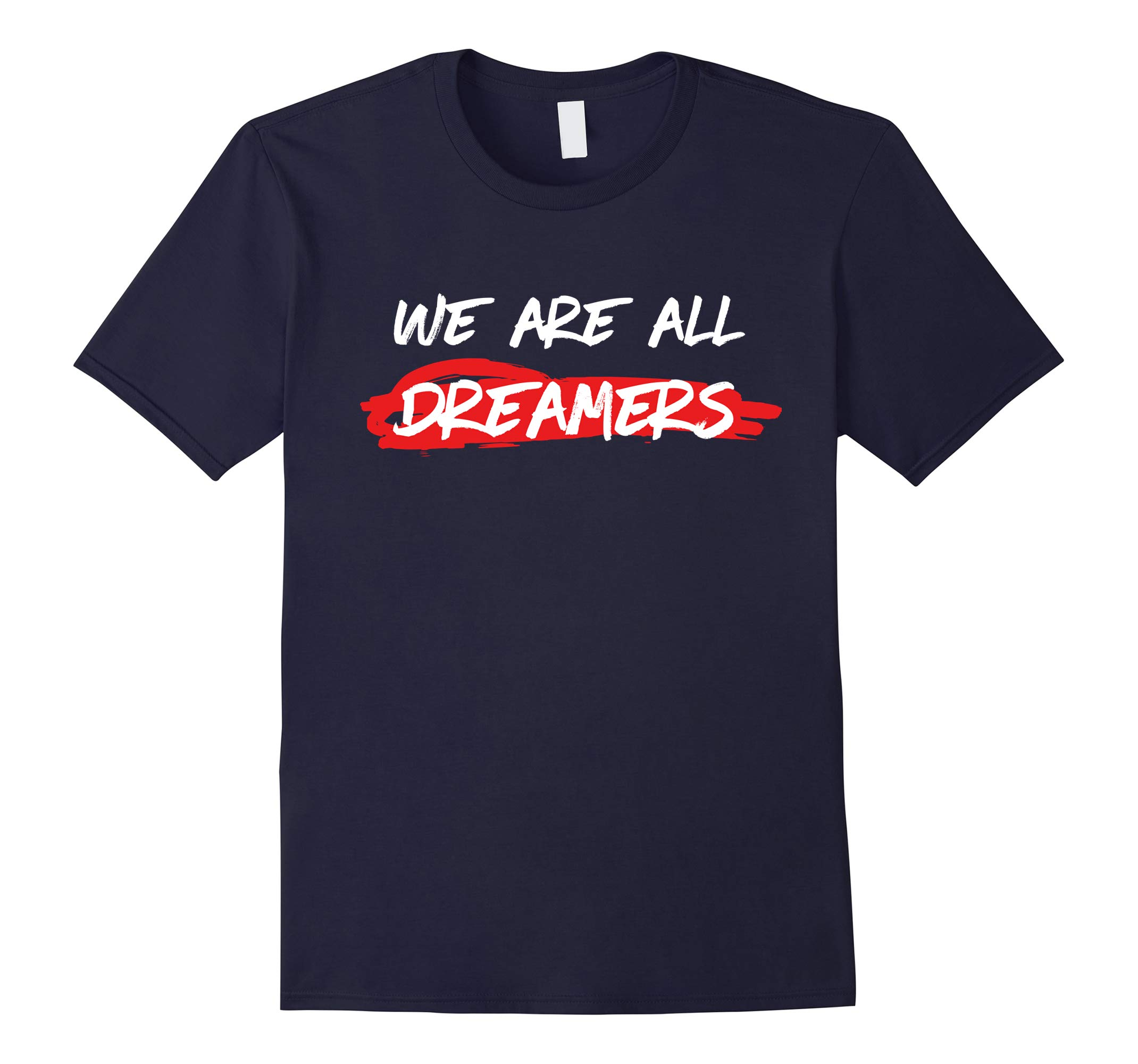 #DreamActNow - We Are All Dreamers Shirt-RT