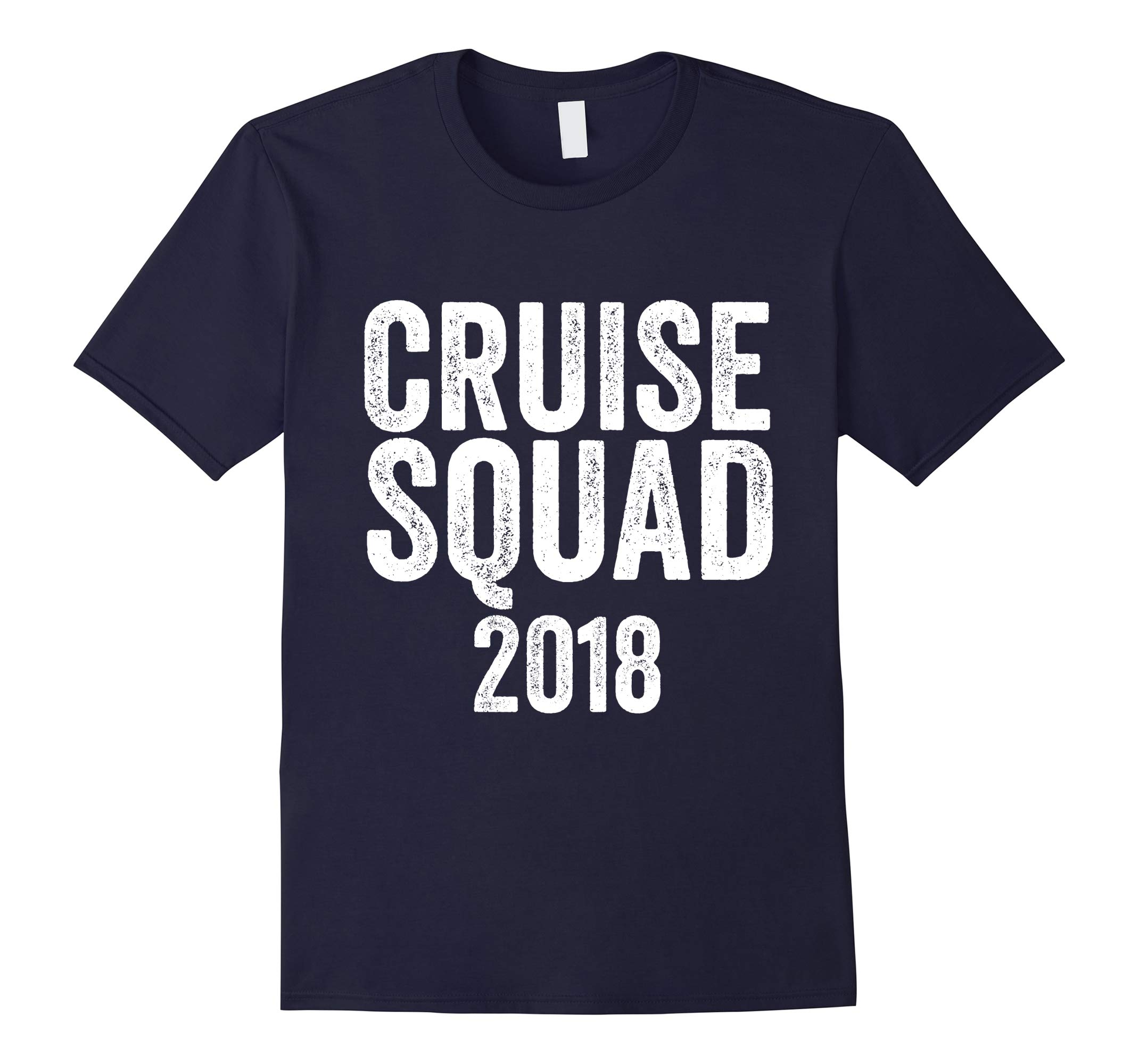 Cruise Squad T-Shirt Funny 2018 Family Vacation Party Shirt-RT