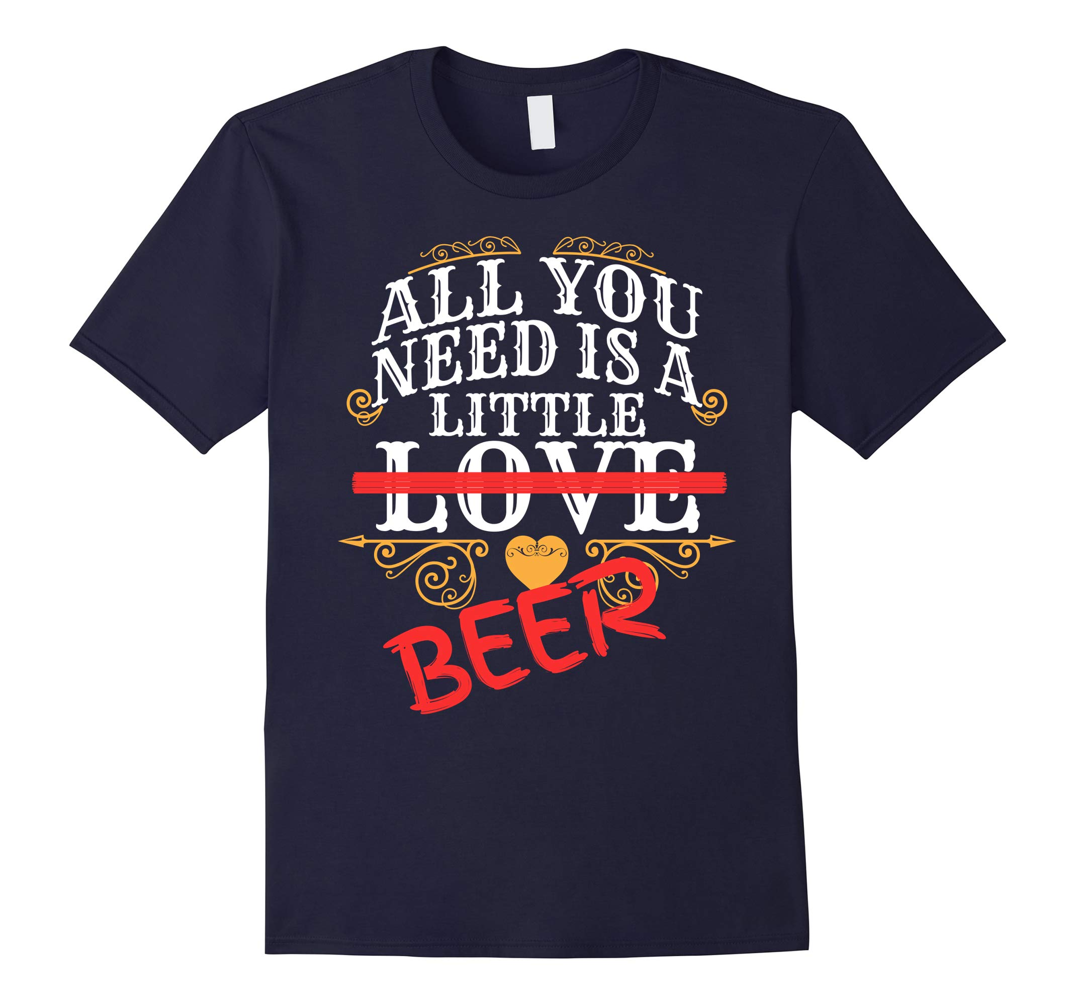 All You Need Is Love Beer T-shirt Valentine's Day Shirt-RT