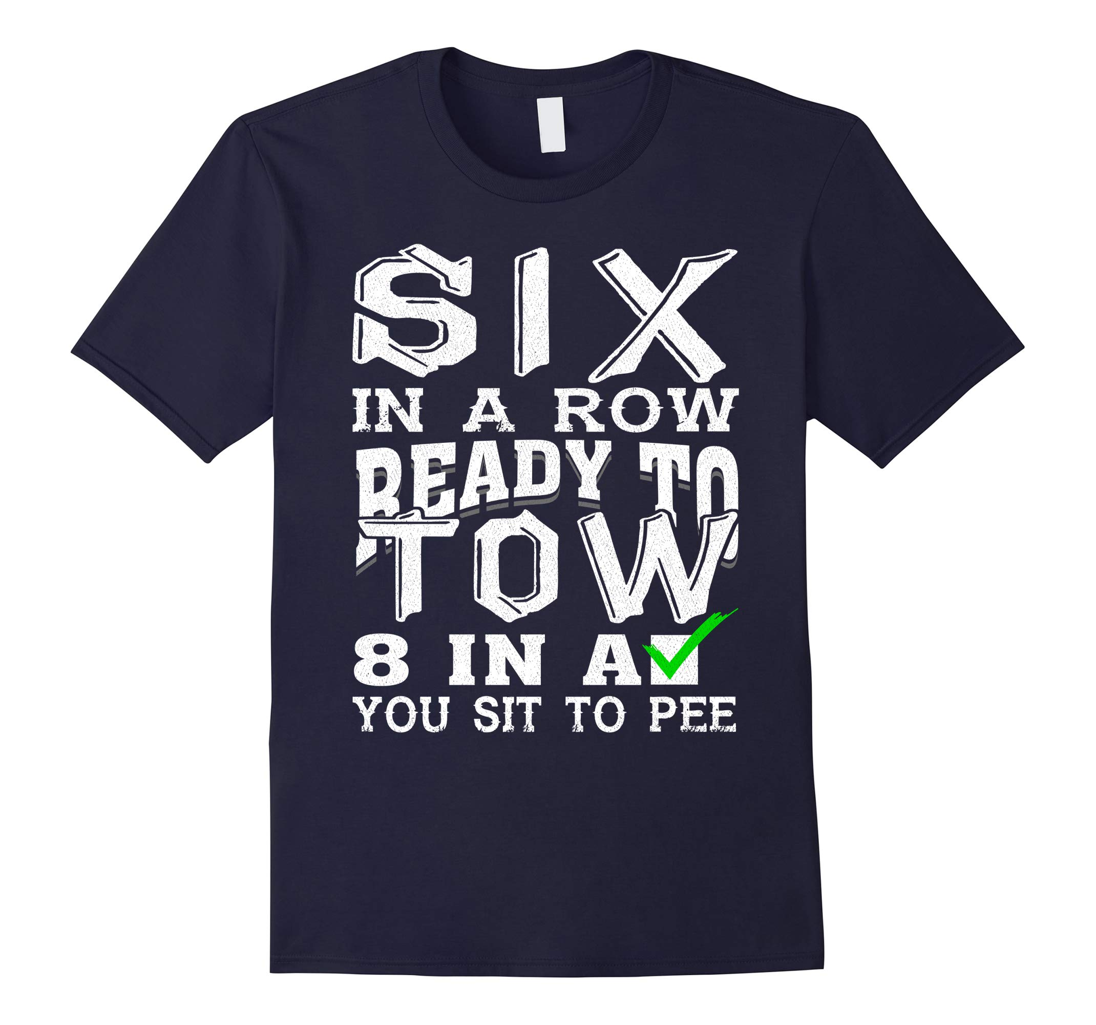 Funny Six in Row T-Shirt - Diesel Truck Fan Shirt-RT