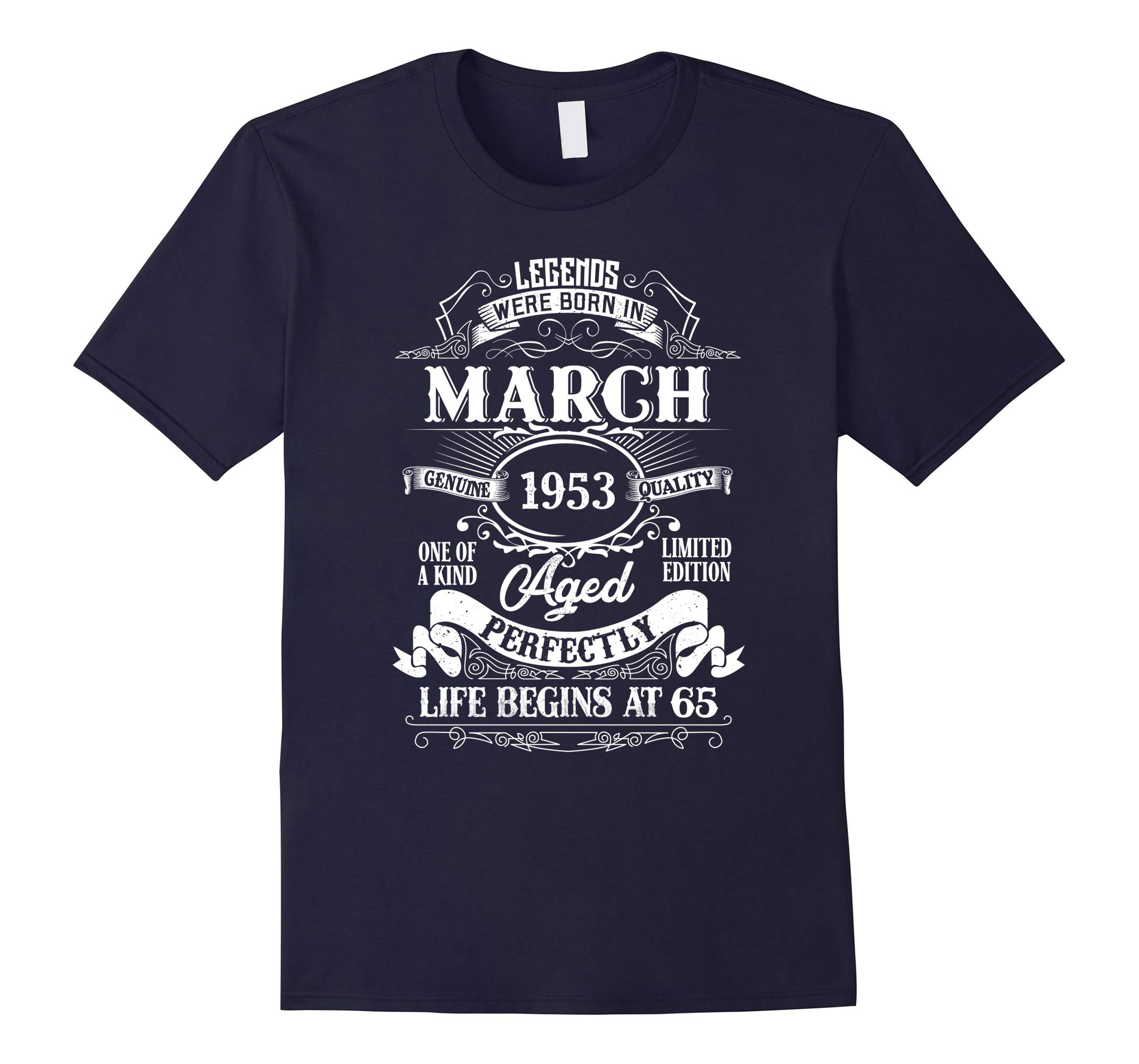 Legends Were Born In March 1953, 65th Birthday Gift Shirt-RT