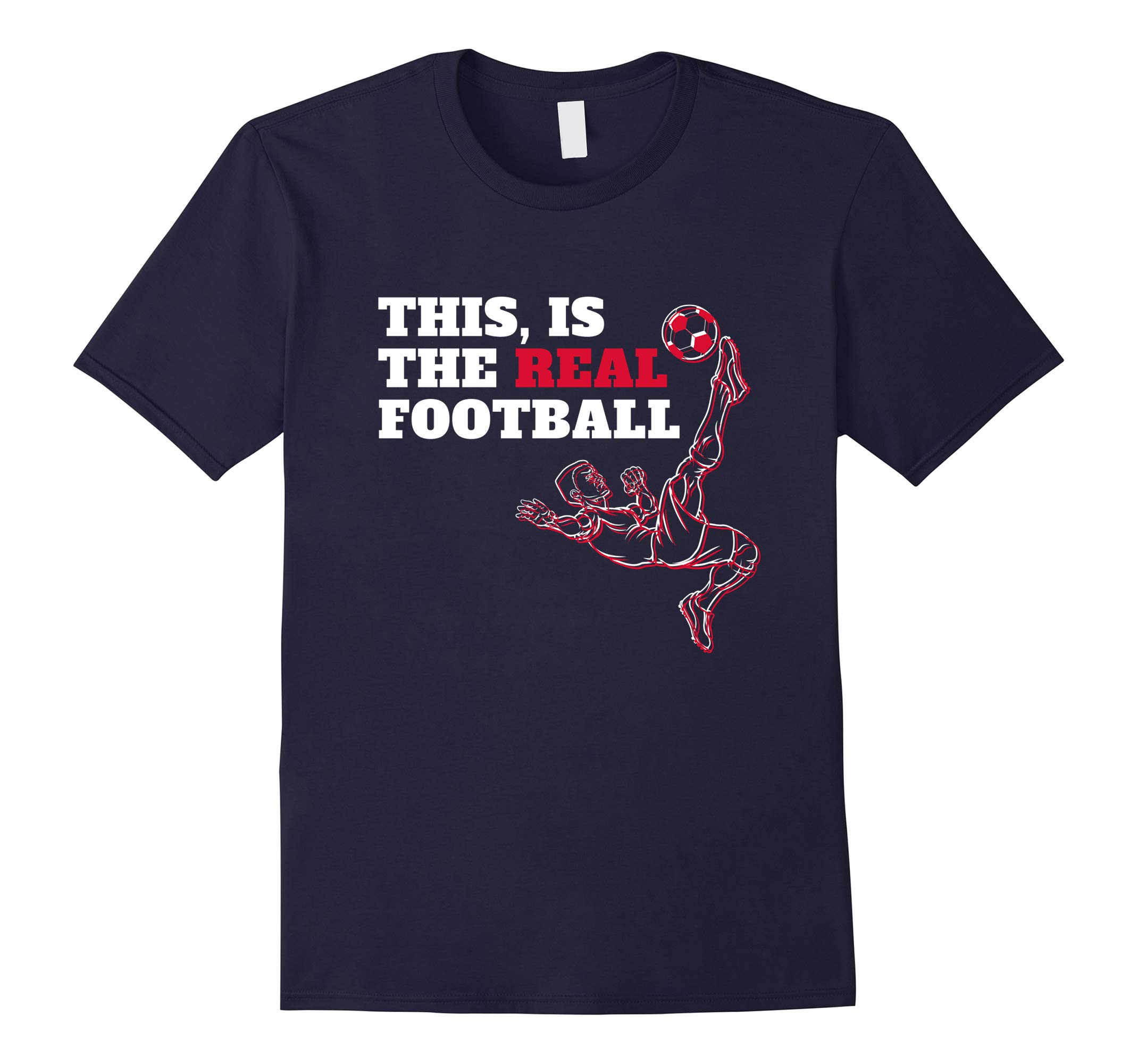 This Is The Real Football - Soccer Love T-Shirt-RT