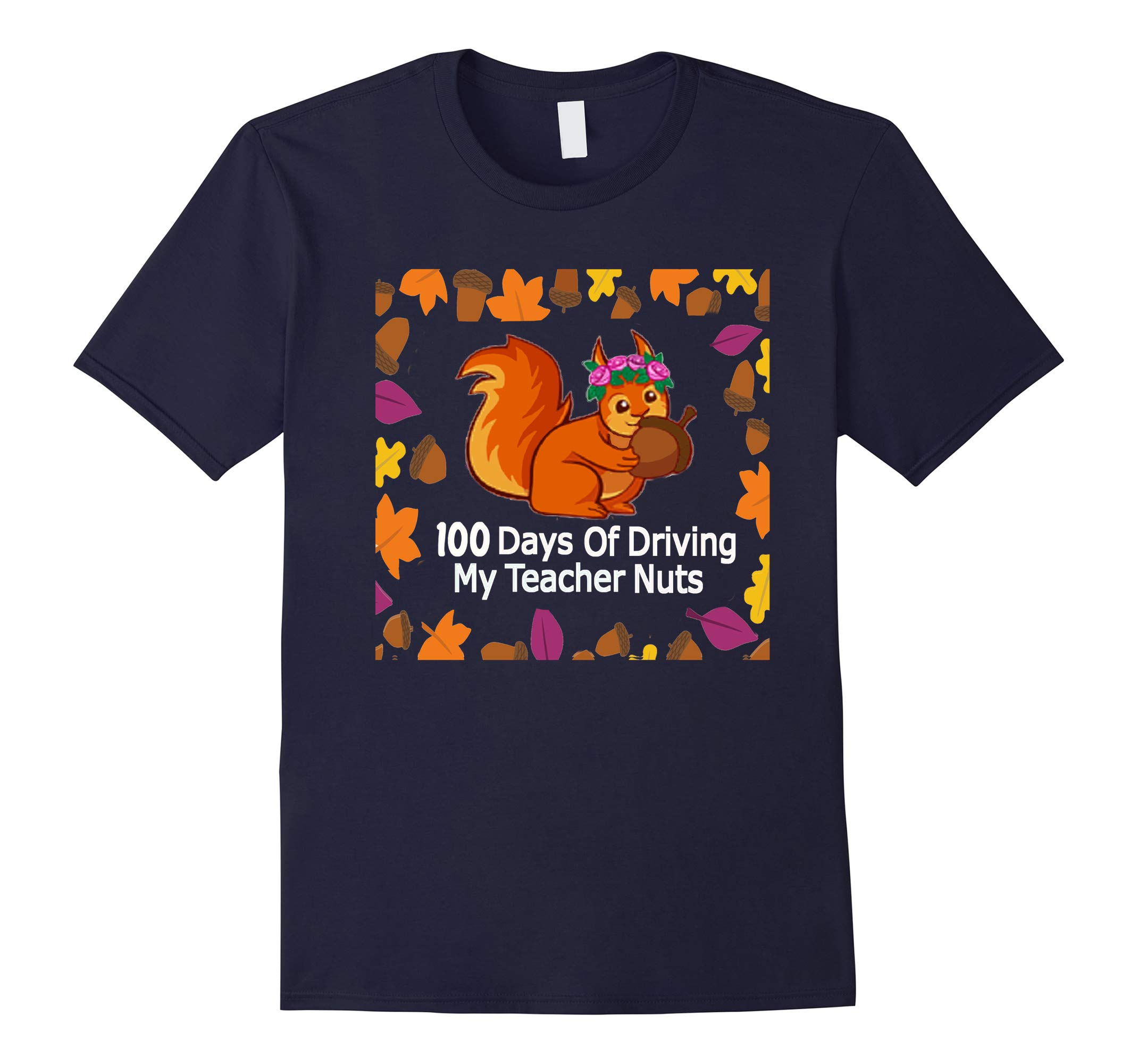 100th Day Of School T Shirt Funny Driving My Teacher Nuts-RT