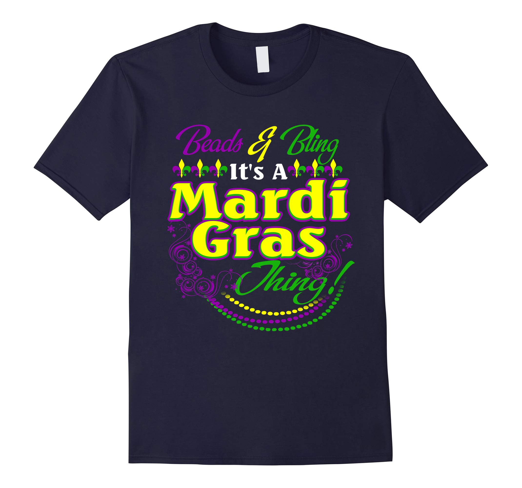 Beads and Bling Its a Mardi Gras Thing t-shirt-RT