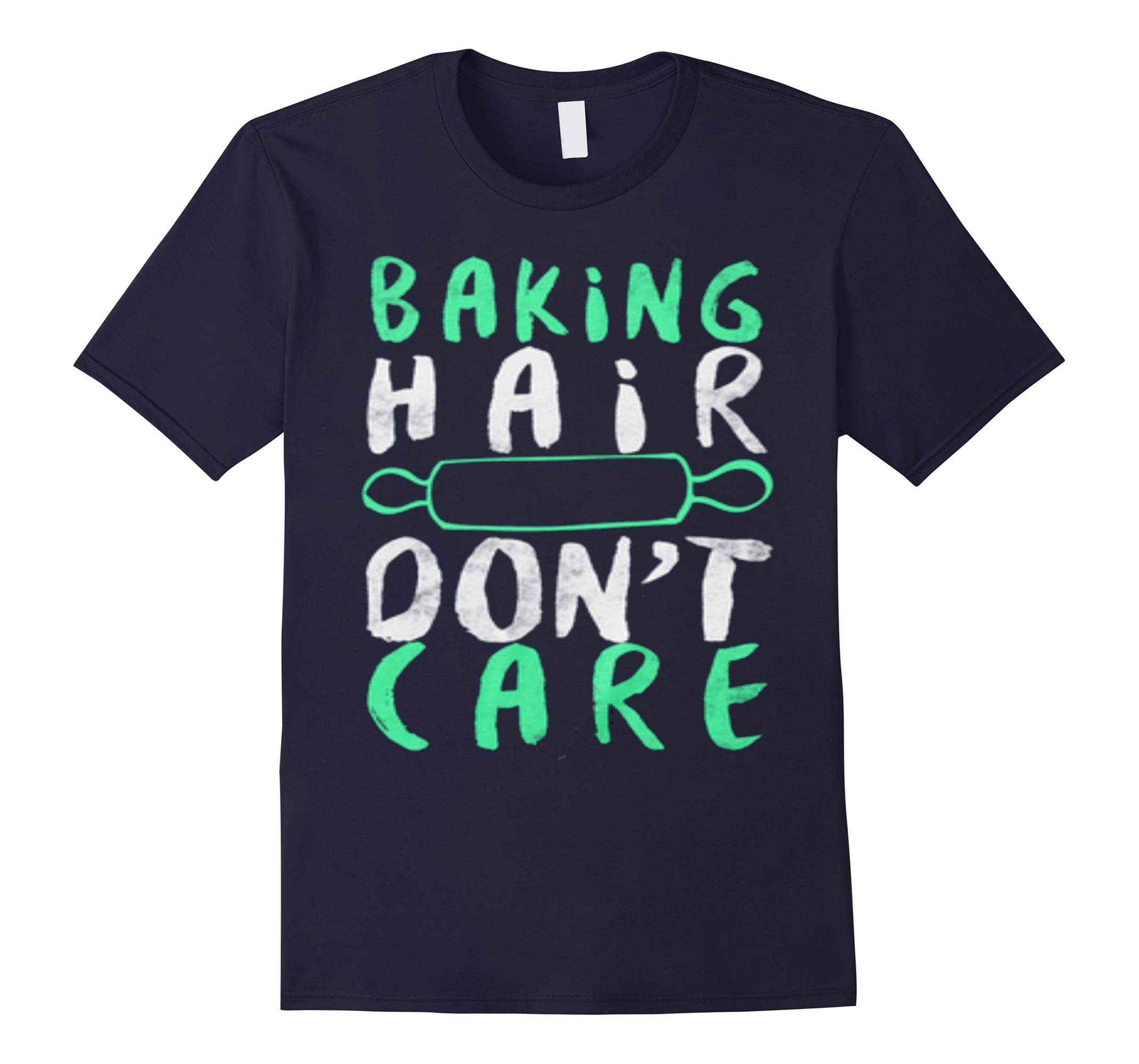 Baking hair dont care t-shirt-RT