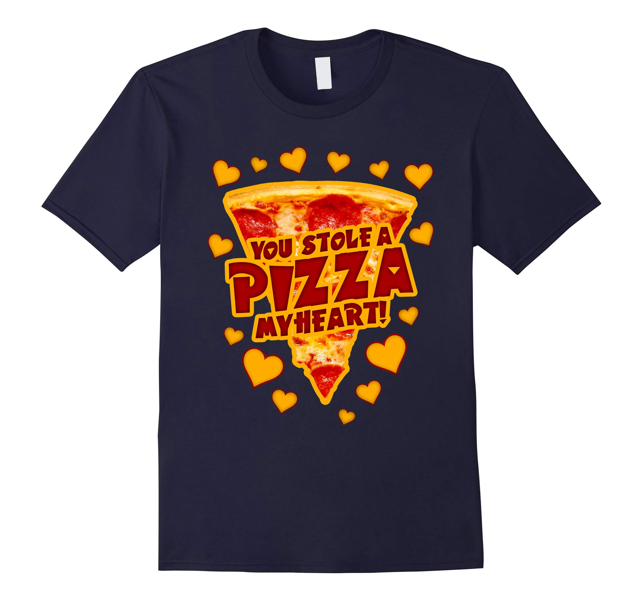 YOU STOLE A PIZZA MY HEART VALENTINES T-SHIRT-RT