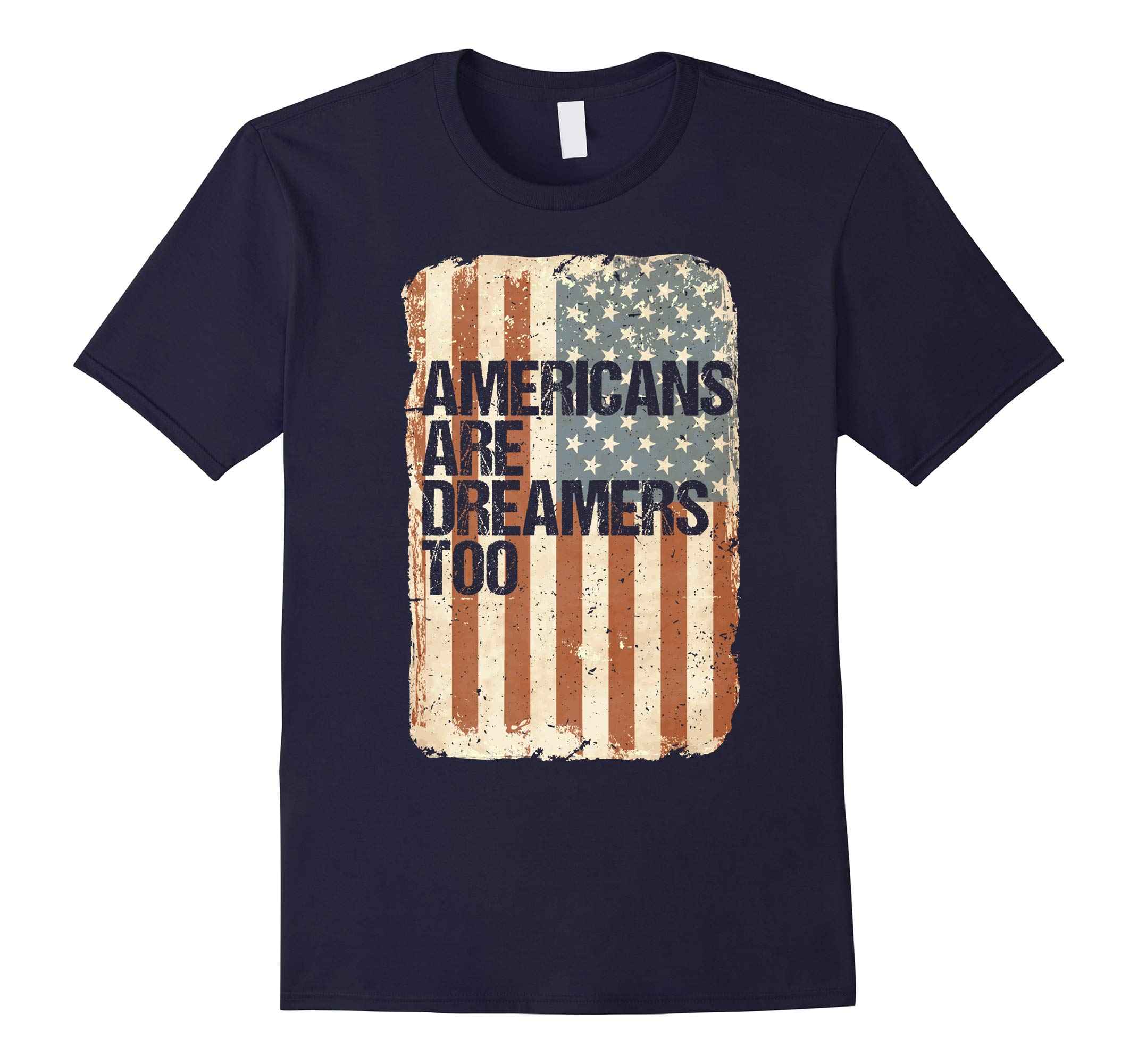 Americans Are Dreamers Too President Trump State Union Shirt-RT