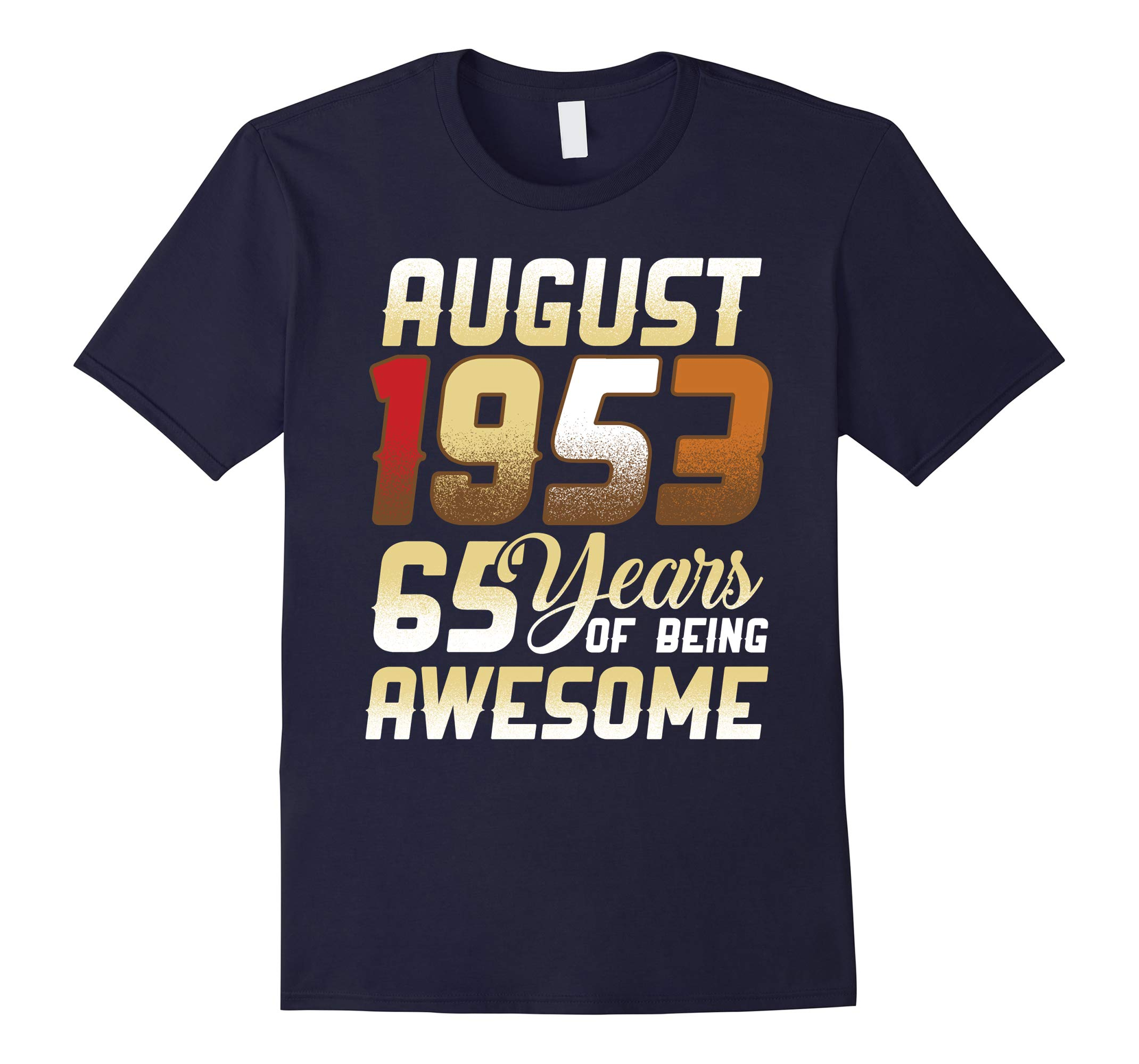 August 1953 65 Years Of Being Awesome T-Shirt-RT