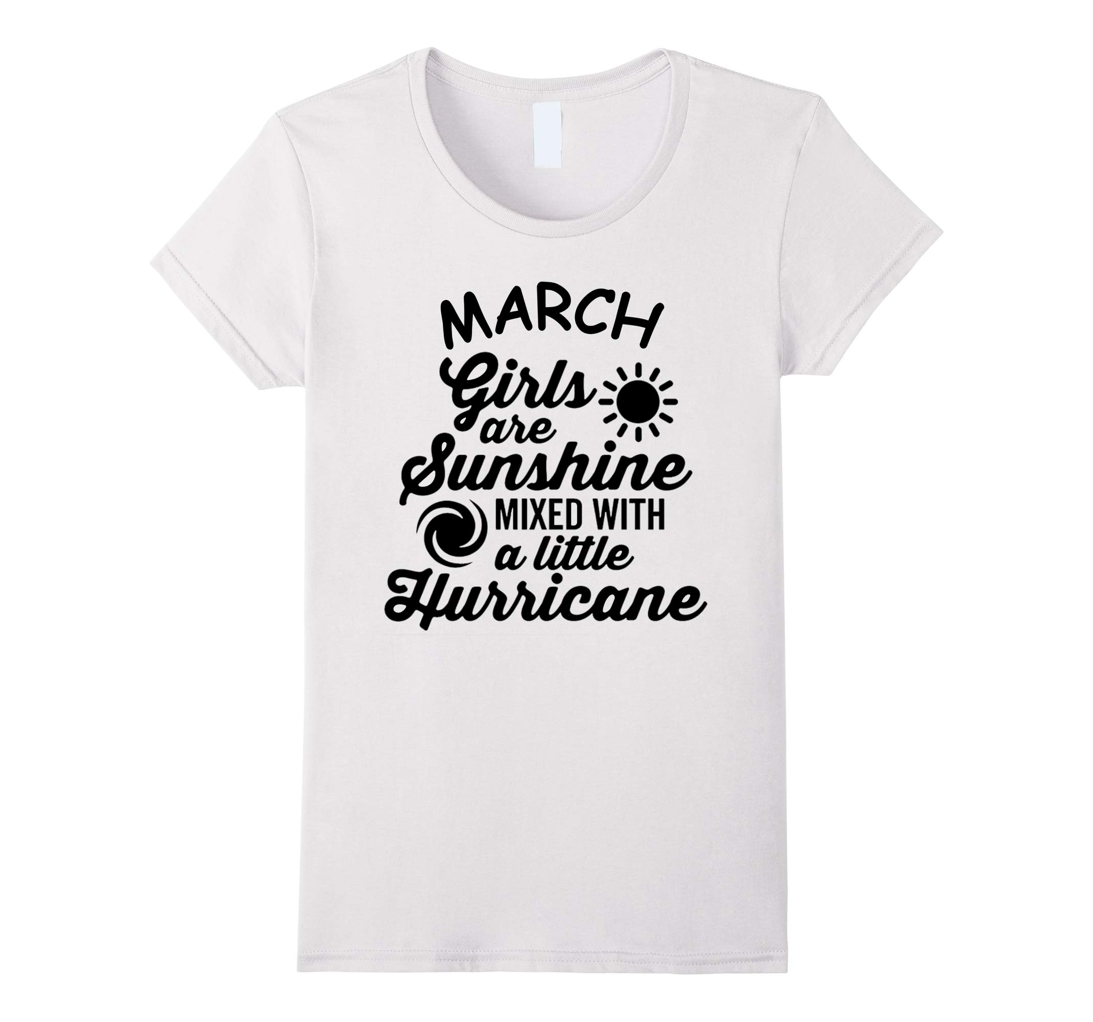 Womens March girls are sunshine mixed with a little Hurricane Tee-RT