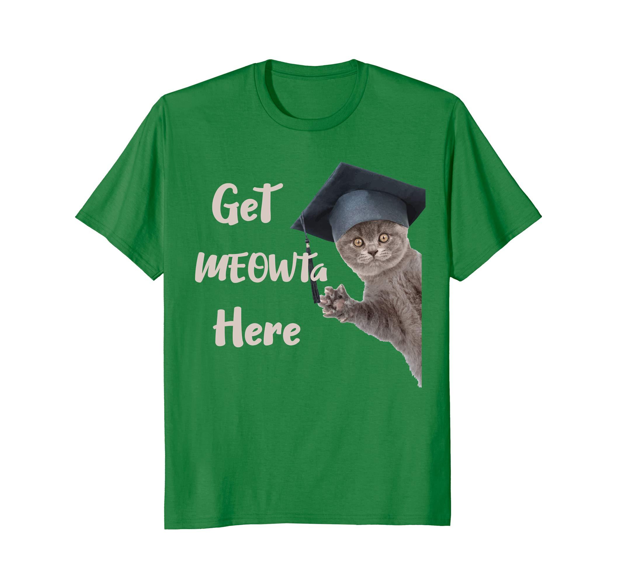 Cat Graduation Shirt For Kitty Lovers Get MEOWta Here-AZP