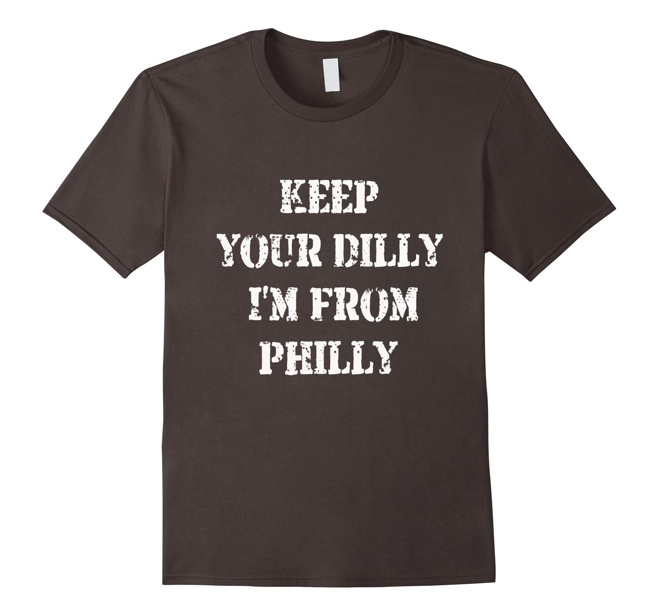 Keep Your Dilly I'm from Philly tshirt-RT
