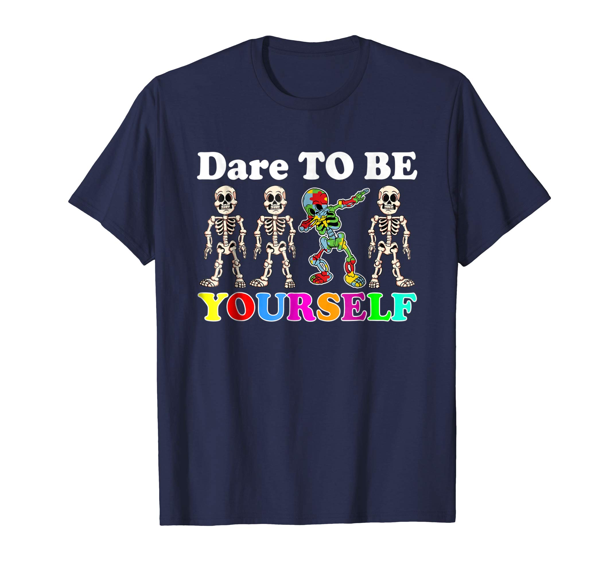 Dare To Be Yourself Skeleton Dabbing Autism Awareness Shirt-azvn