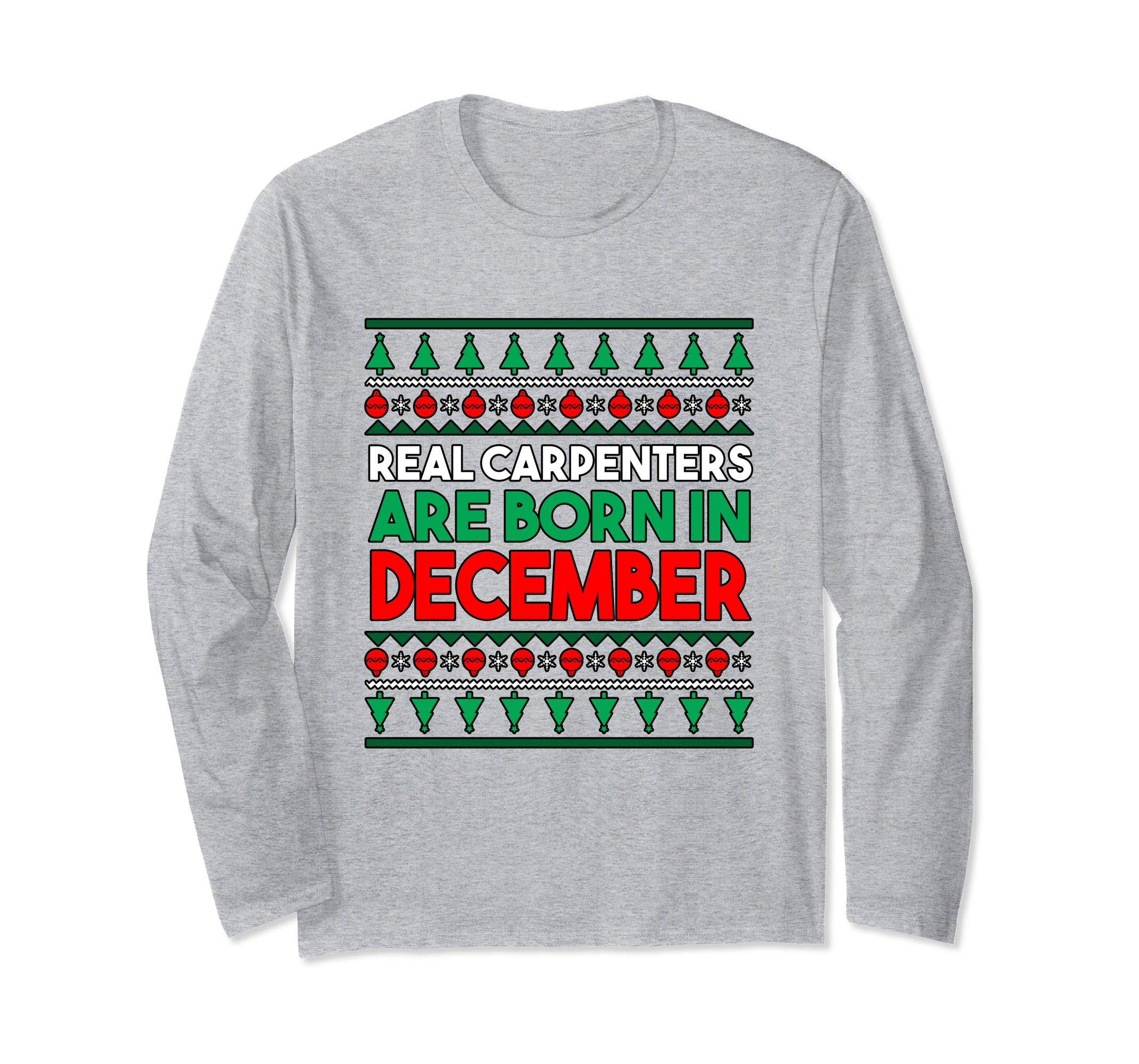 Real Carpenters Are Born In December Long Sleeve Shirt-azvn