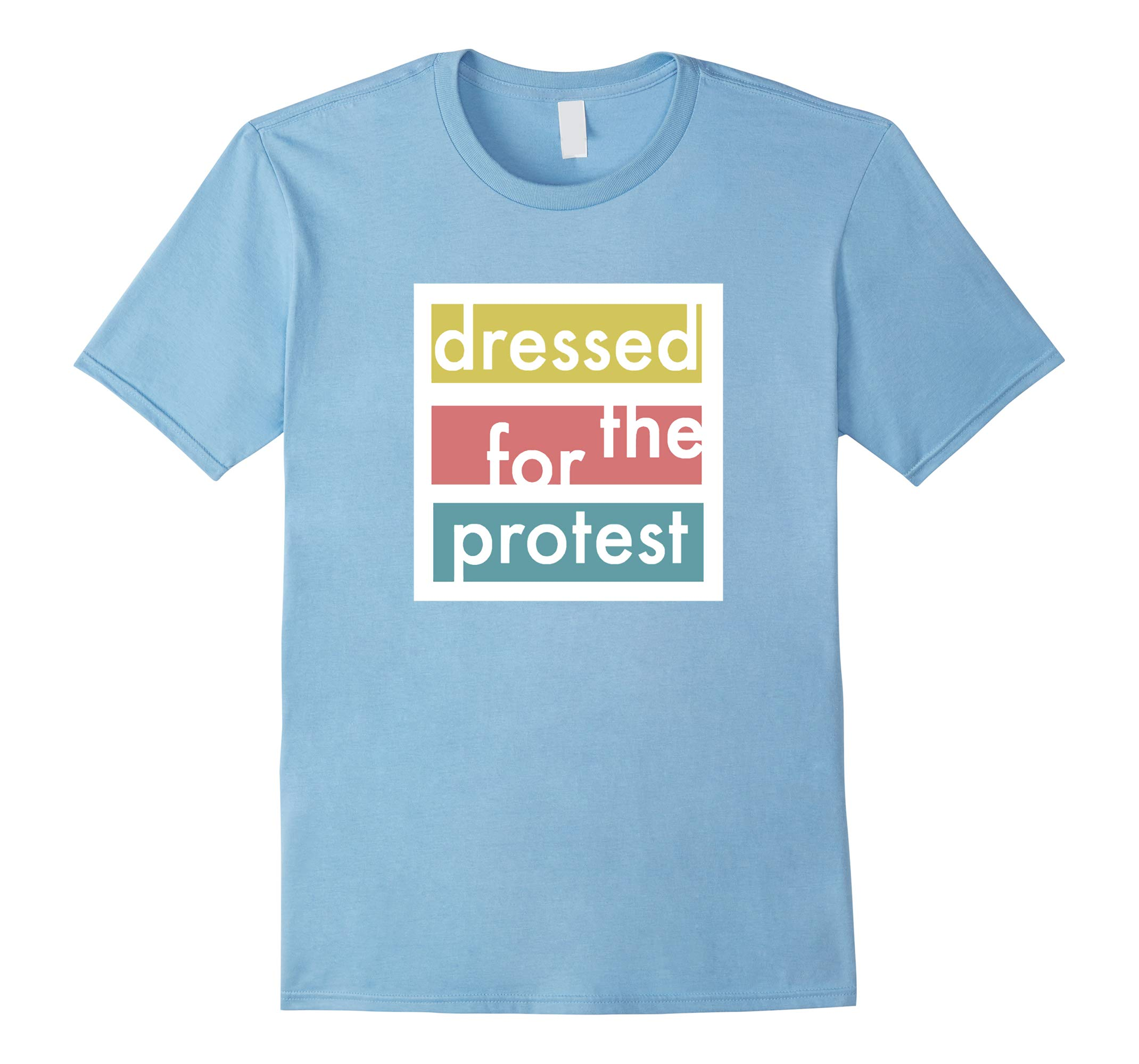 Dressed For The Protest Podcast Tshirt-RT