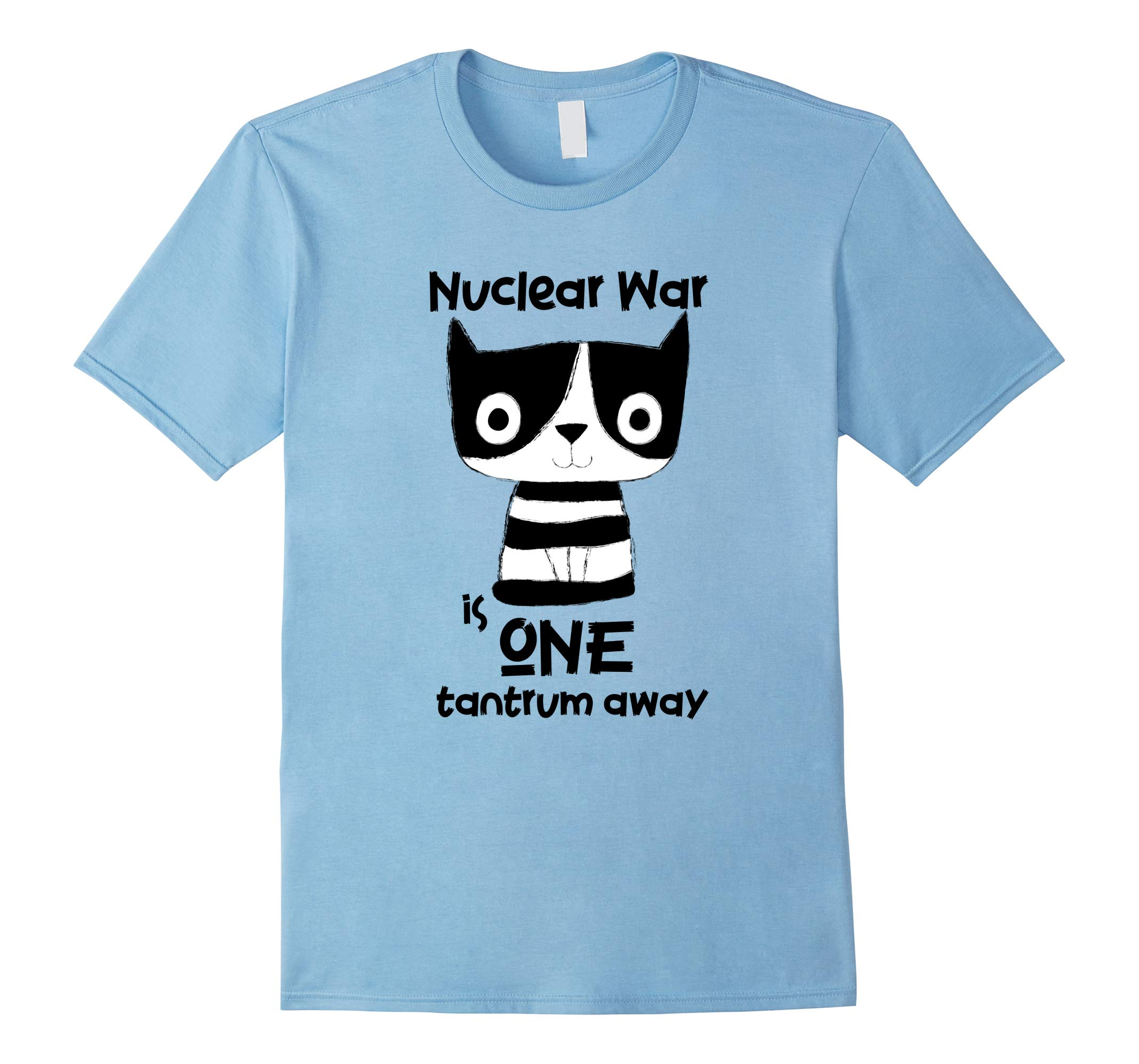 Nuclear War Is One Tantrum Away Graphic T-Shirt-RT