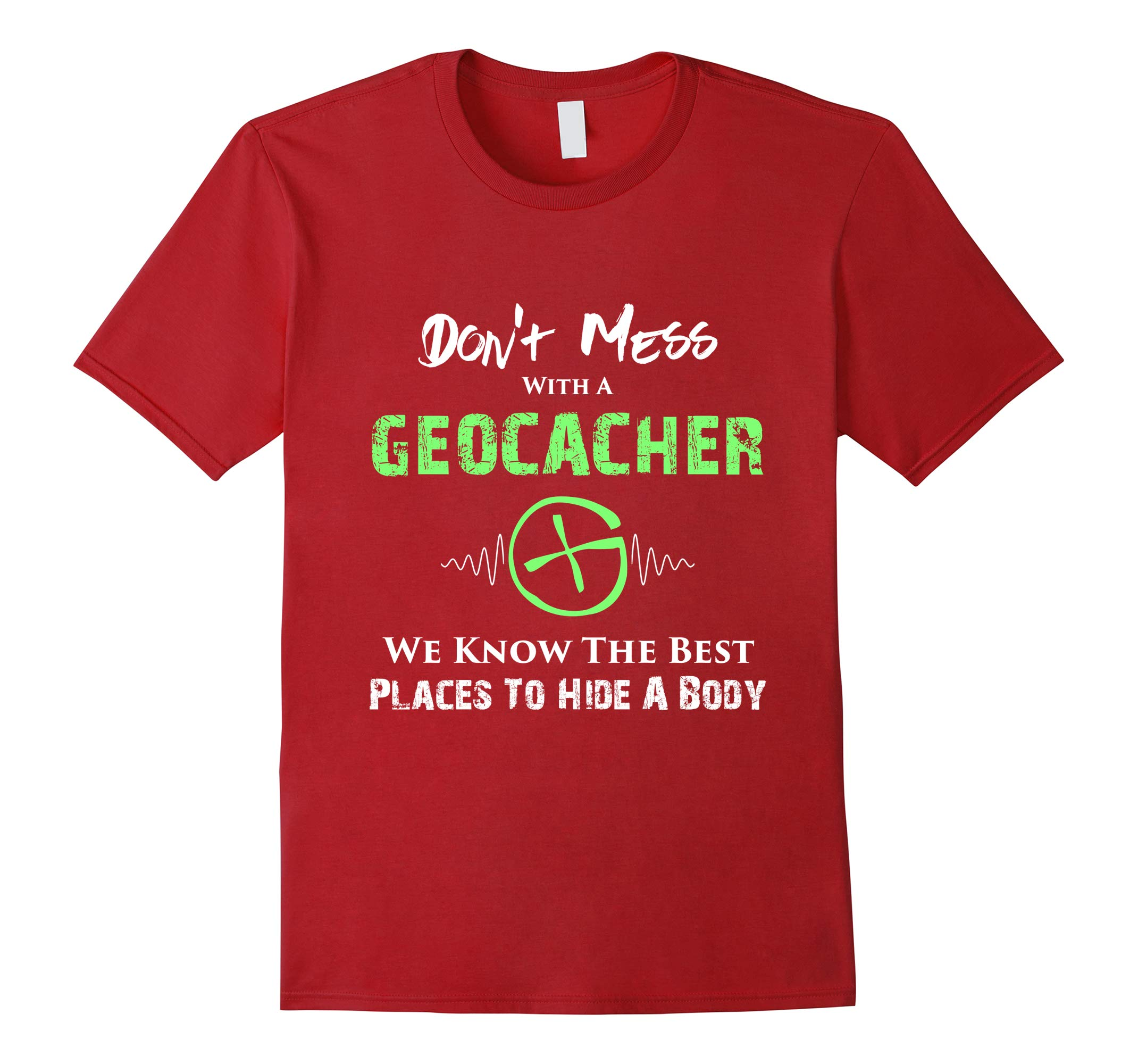 Don't Mess With A Geocacher Geocaching Hiking Outdoors Tee-RT
