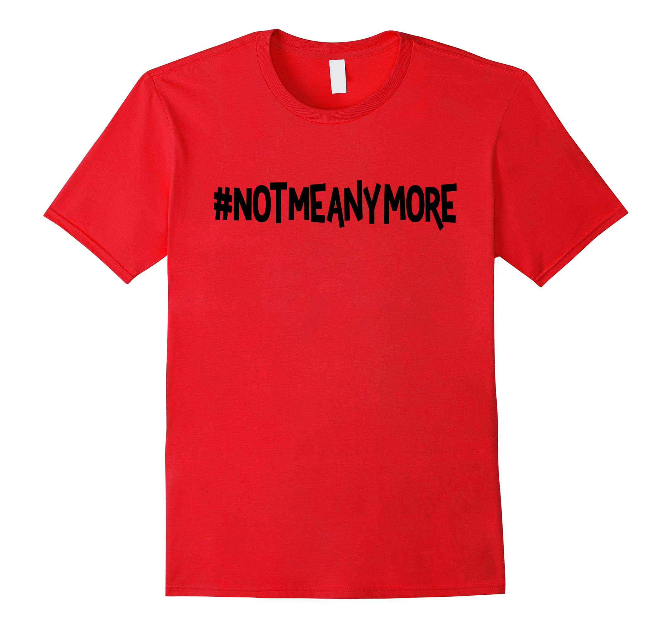 #NotMeAnymore - #MeToo and Not A Victim T-Shirt-RT