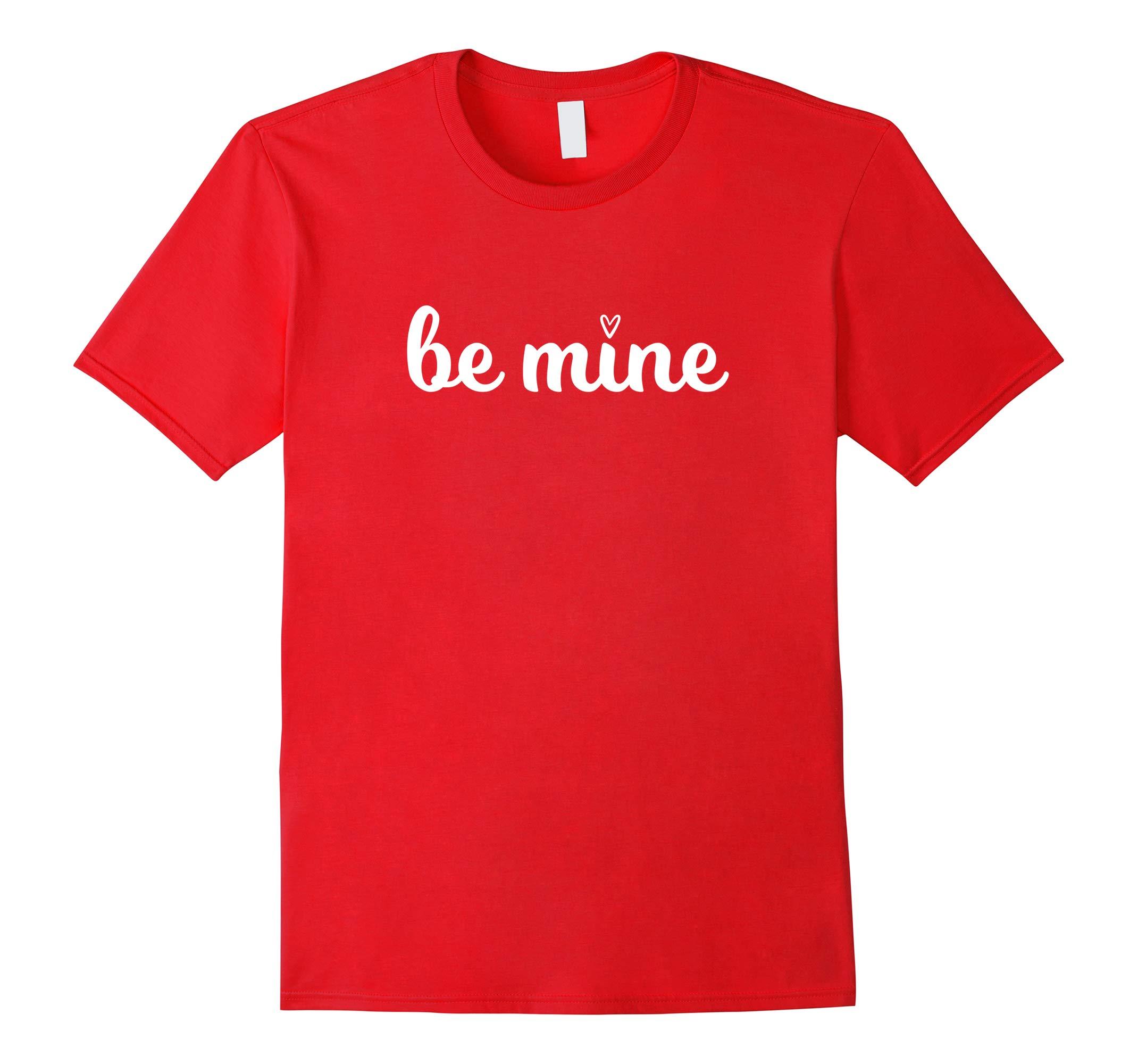 Women's Be Mine Valentines Day Anniversary Shirt-RT