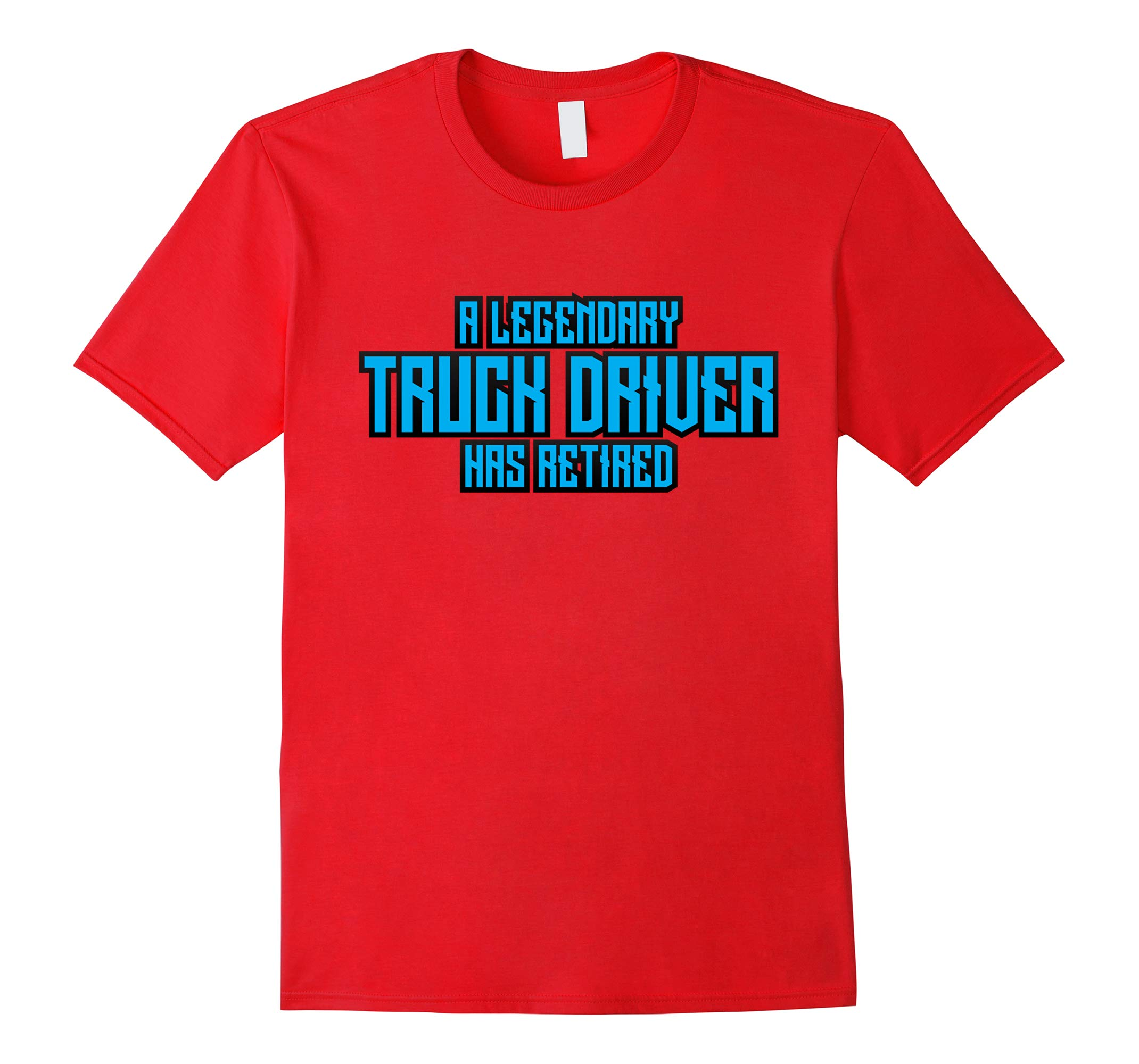 Retirement Tshirt A Legendary Truck Driver Has Retired Tee-RT