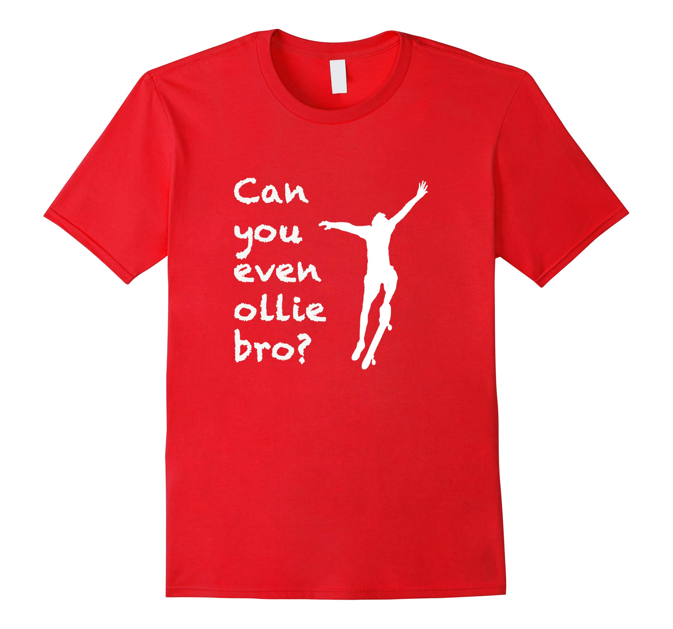 Can you even ollie bro funny T-Shirt-RT