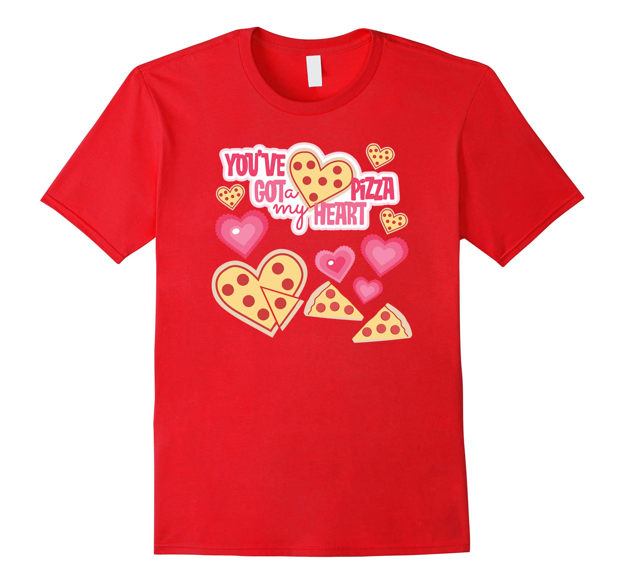YOU'VE GOT A PIZZA MY HEART VALENTINES DAY T-SHIRT-RT