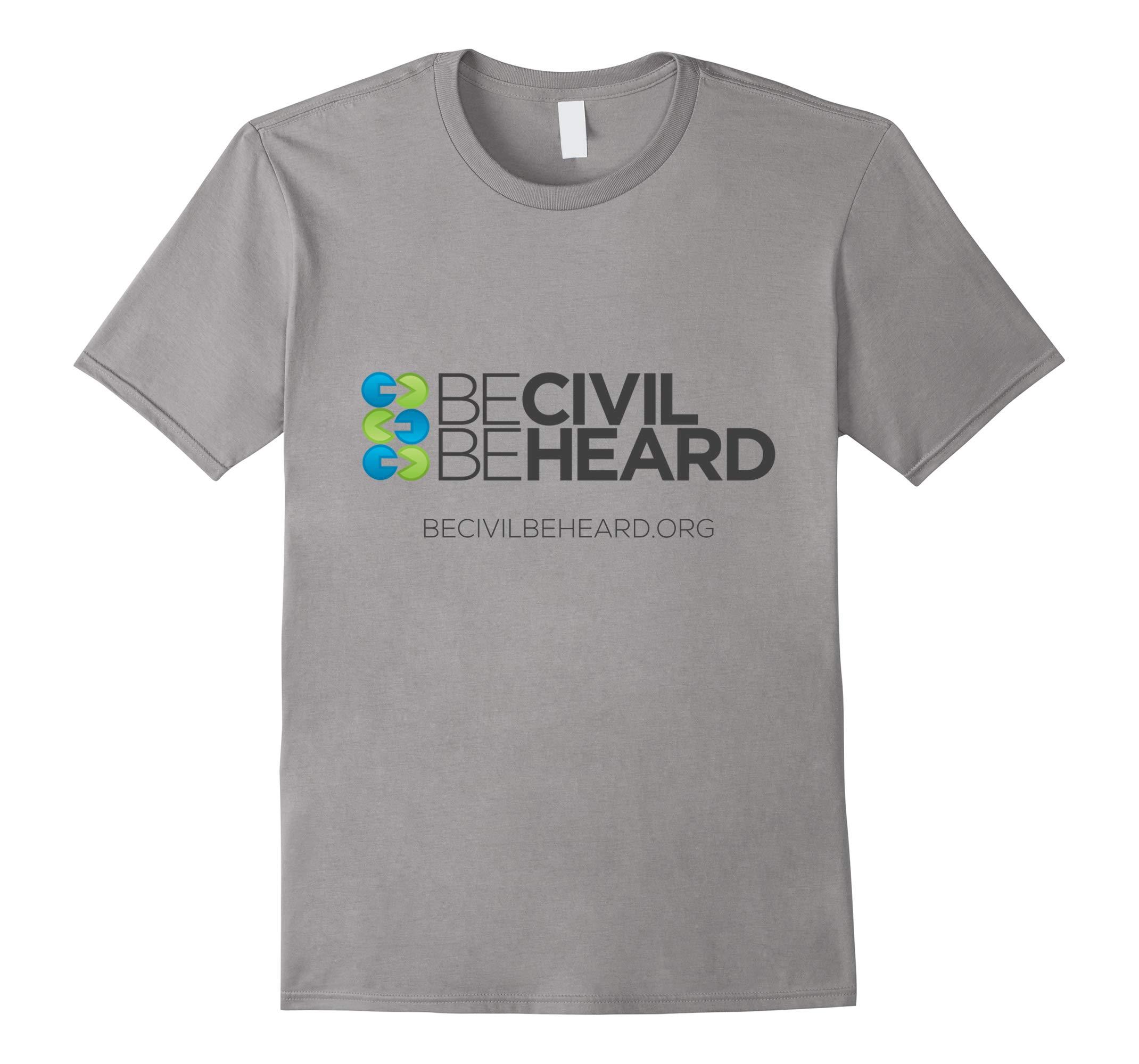 Be Civil Be Heard T-Shirt-RT