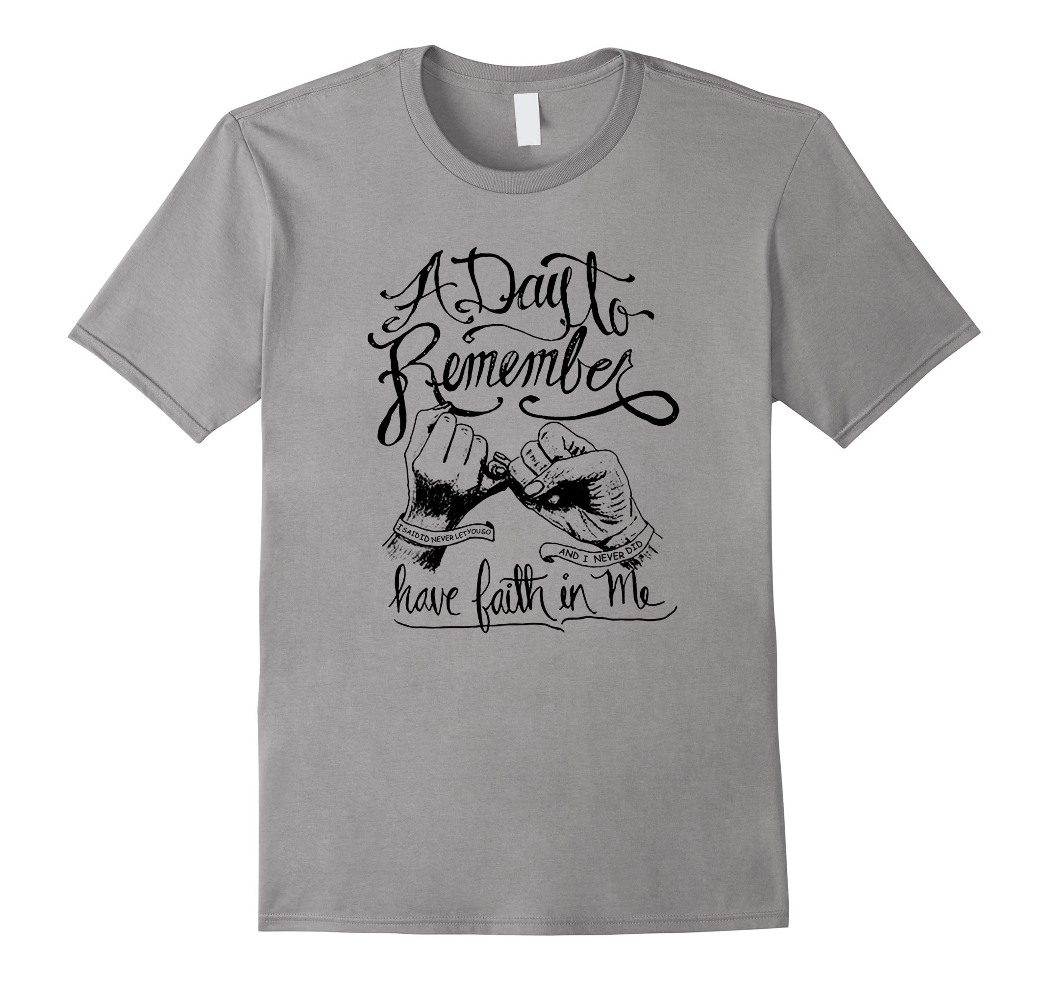 A Day To Remember Have Faith In Me Funny Shirt-RT